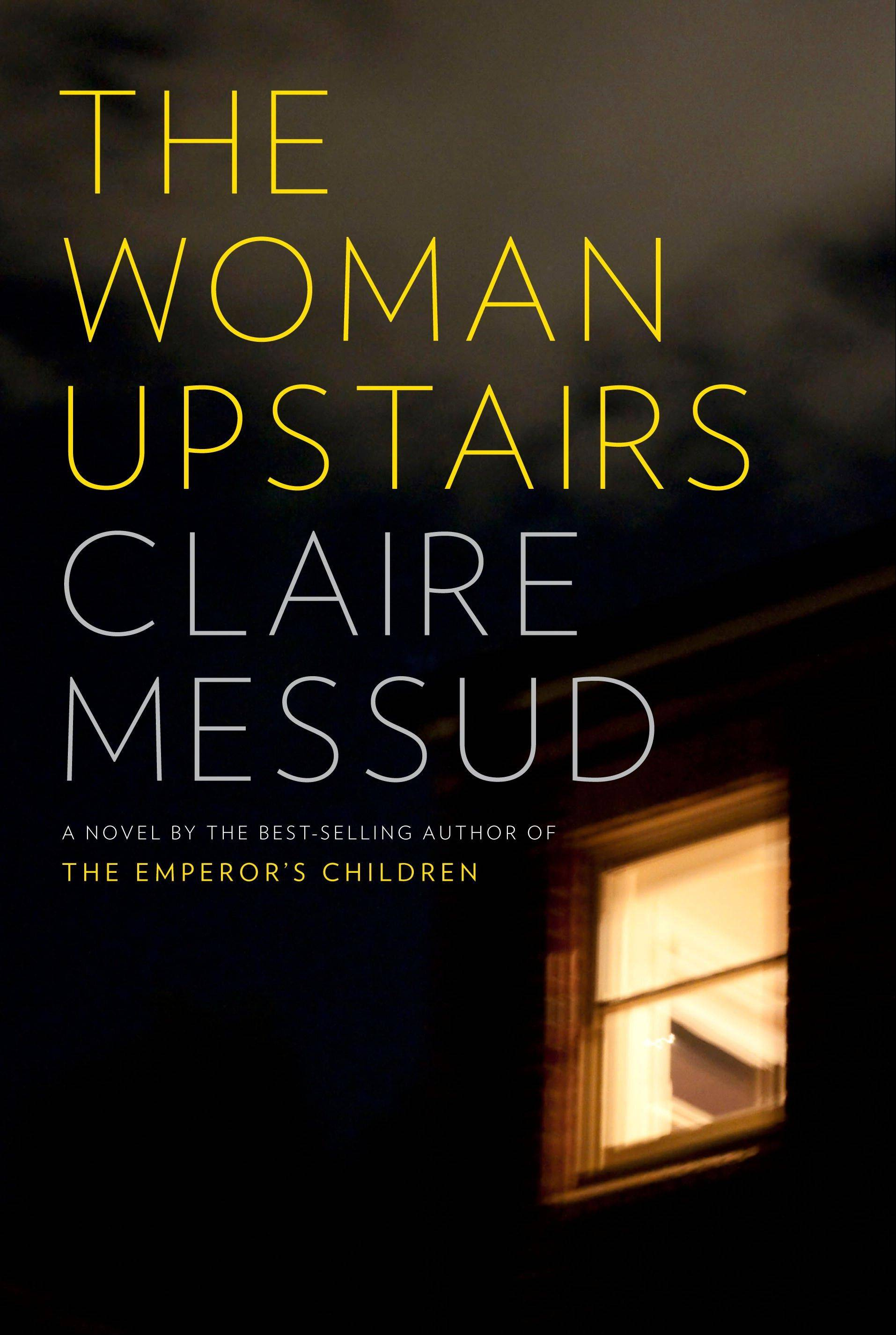 """The Woman Upstairs"" by Claire Messud"