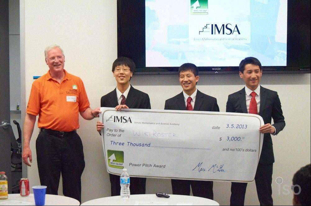 Jason Lin, Kendrick Lau and Jung Oh, students at Illinois Mathematics and Science Academy in Aurora, won first place and $3,000 for their business idea during the IMSA TALENT Power Pitch in April. The students developed Wiki Roster, a website to provide students with class rosters for networking and collaboration.