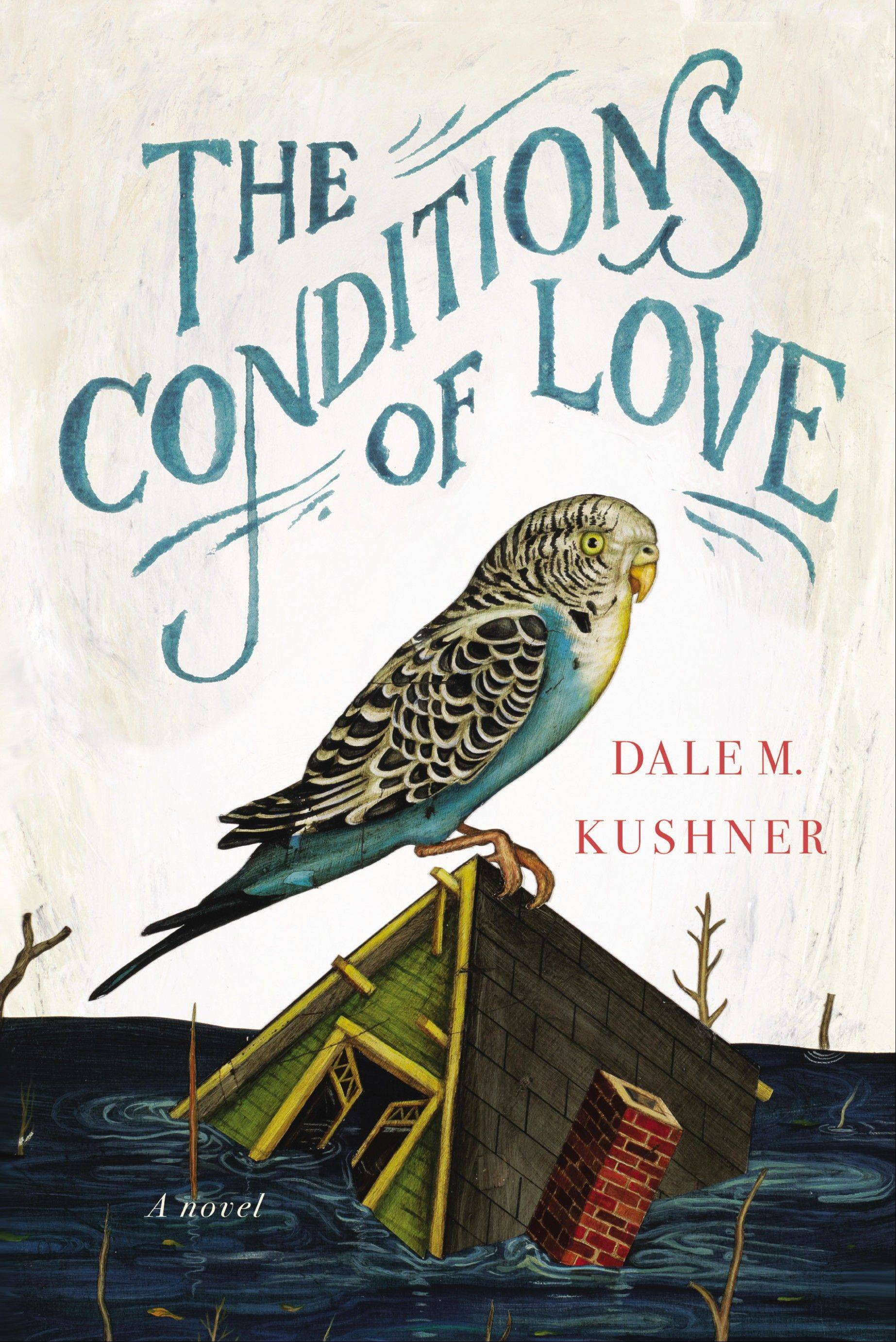 """The Conditions of Love"" by Dale M. Kushner"