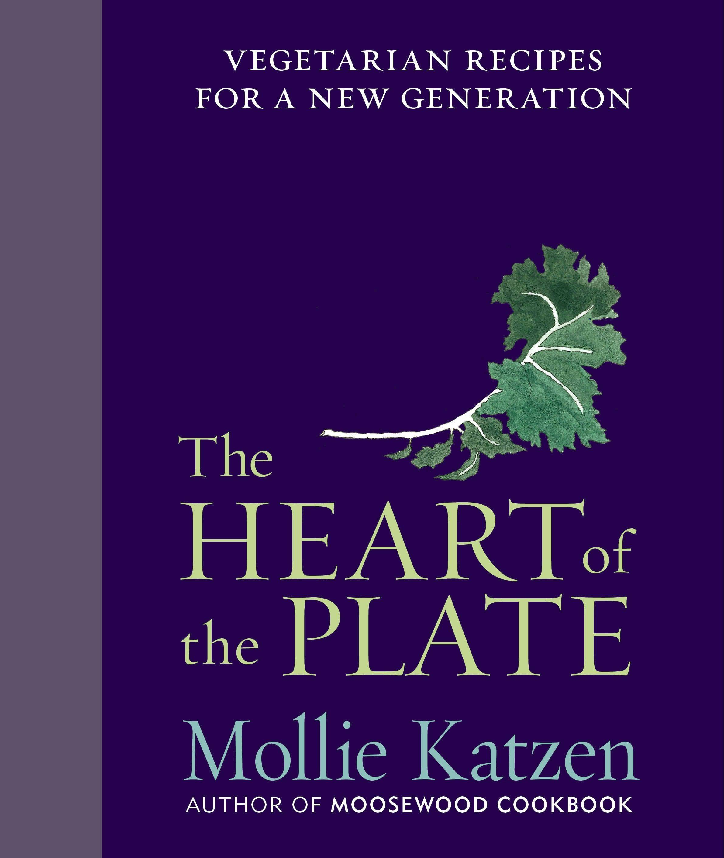 """The Heart of the Plate"" by Mollie Katzen"