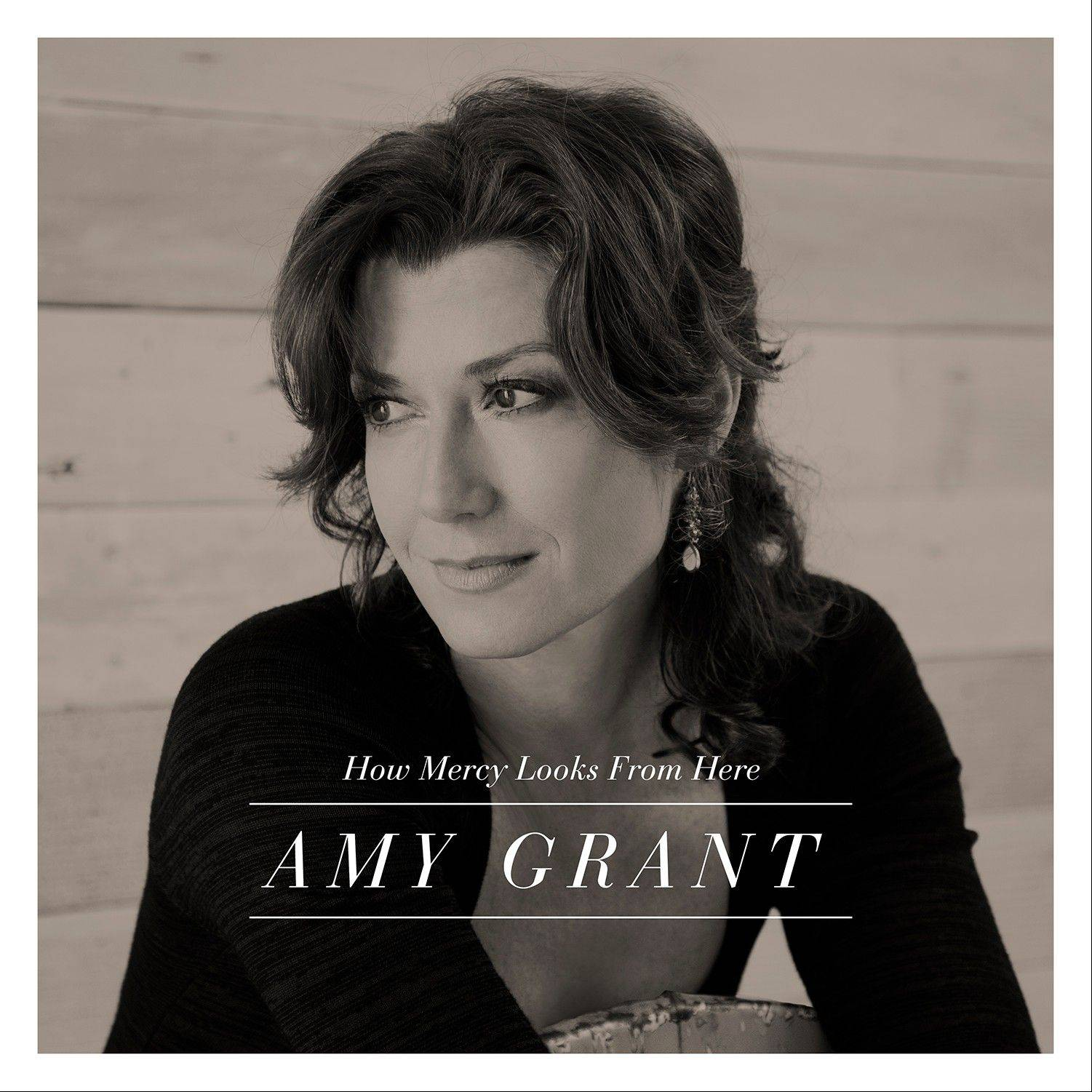 """How Mercy Looks From Here"" by Amy Grant"