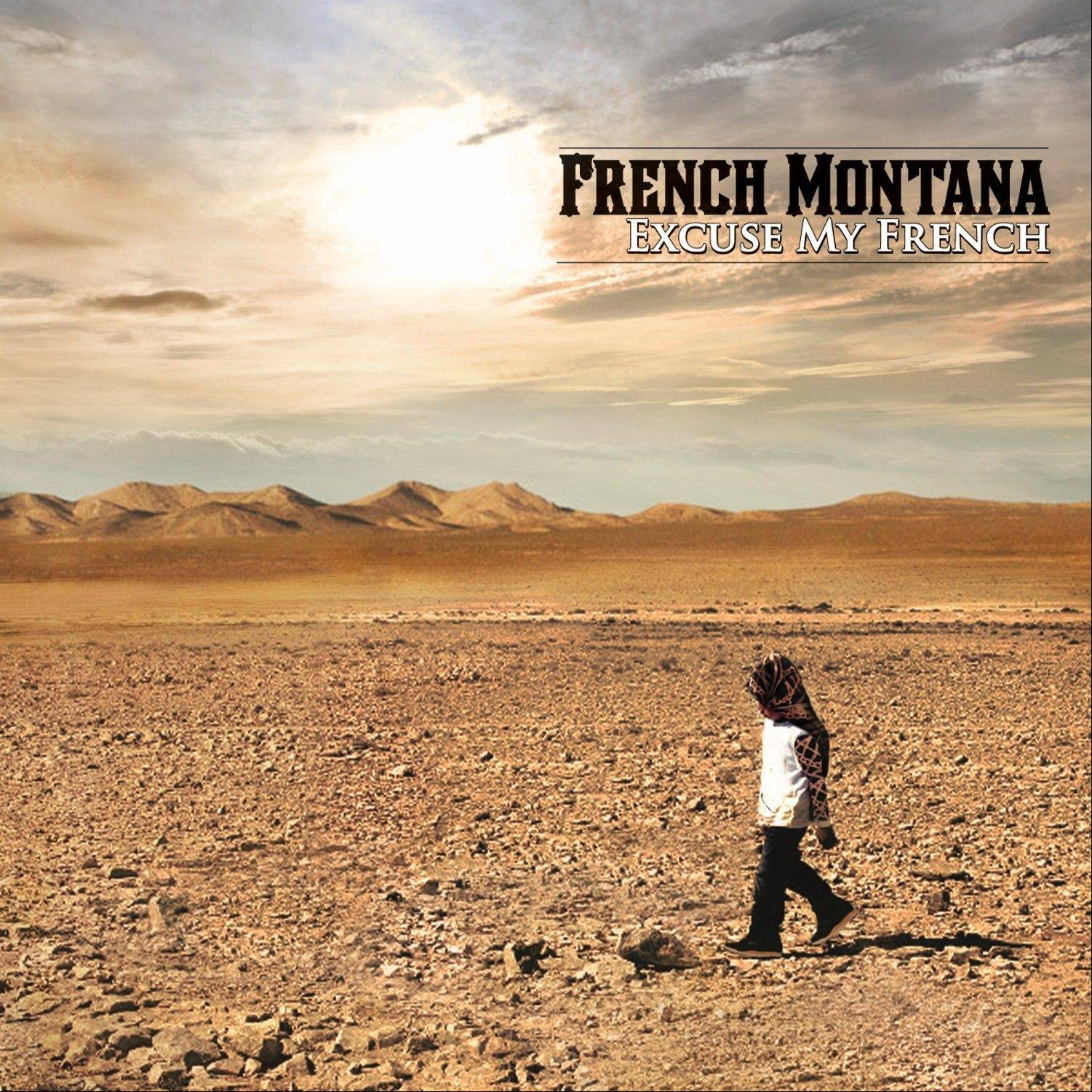 """Excuse My French"" by French Montana"