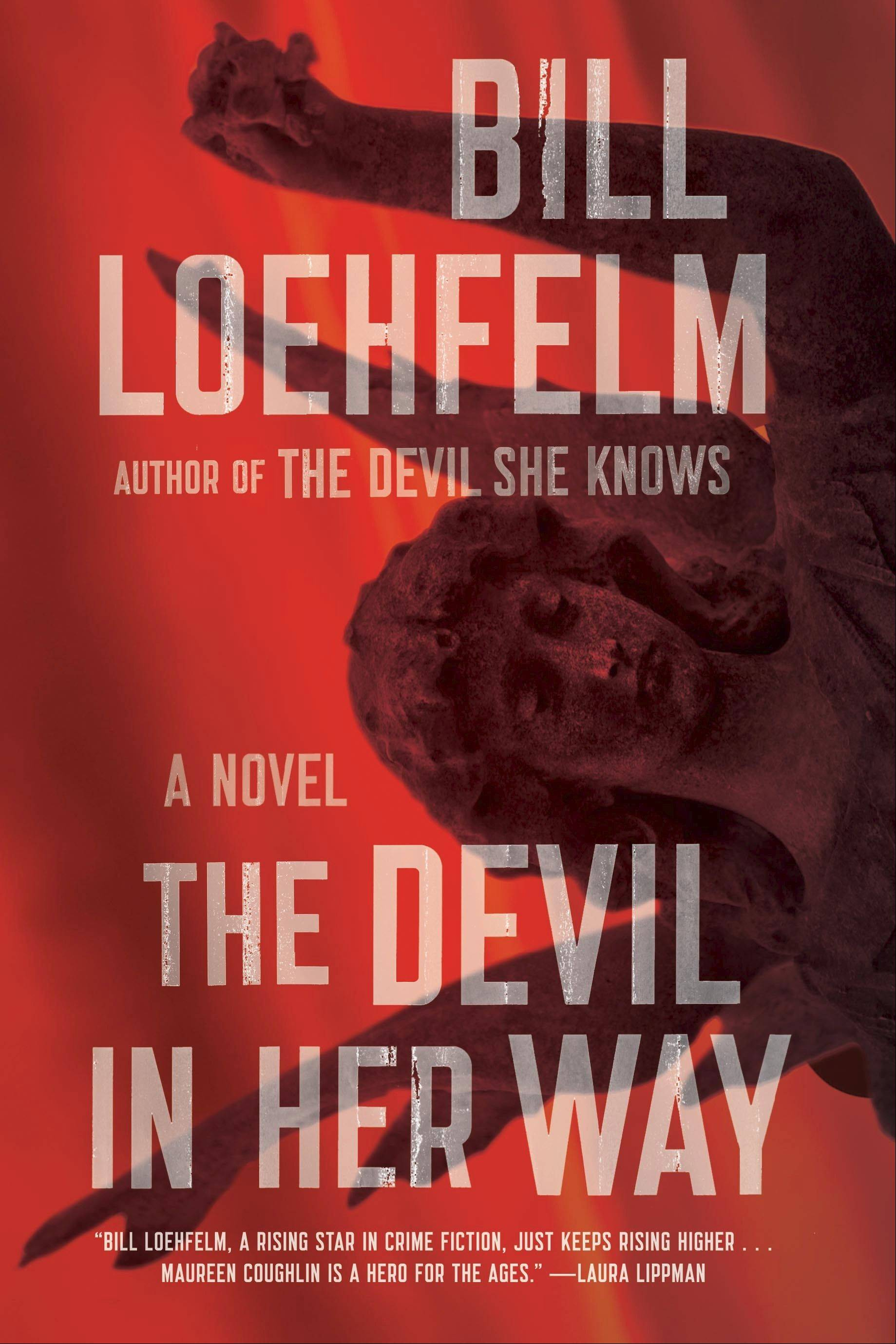 """The Devil in Her Way"" by Bill Loehfelm"