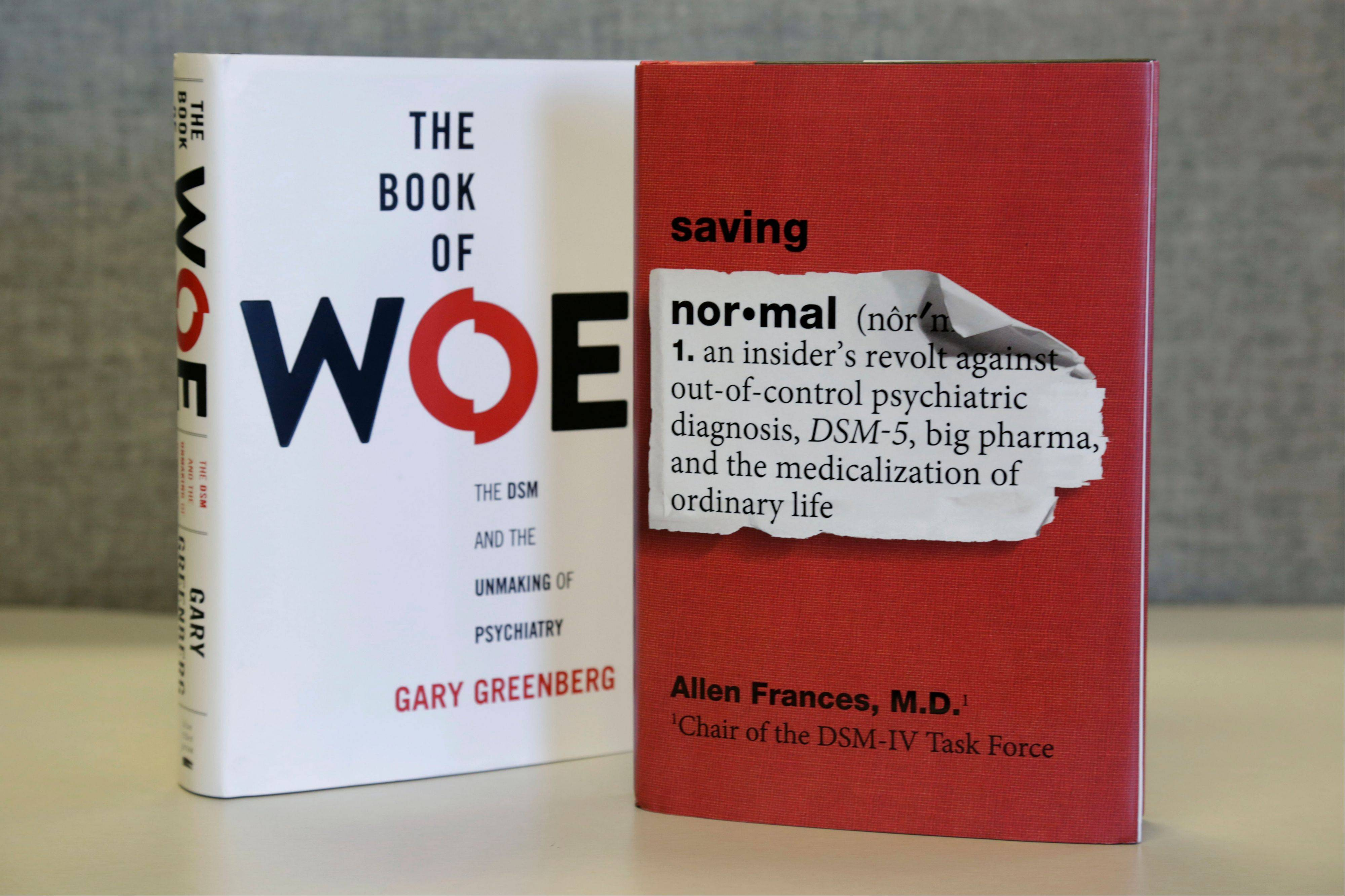 "The books ""The Book of Woe"" by Gary Greenberg and ""Saving Normal"" by Allen Francis criticize the update of psychiatry's most widely used guidebook for diagnosing mental illness."
