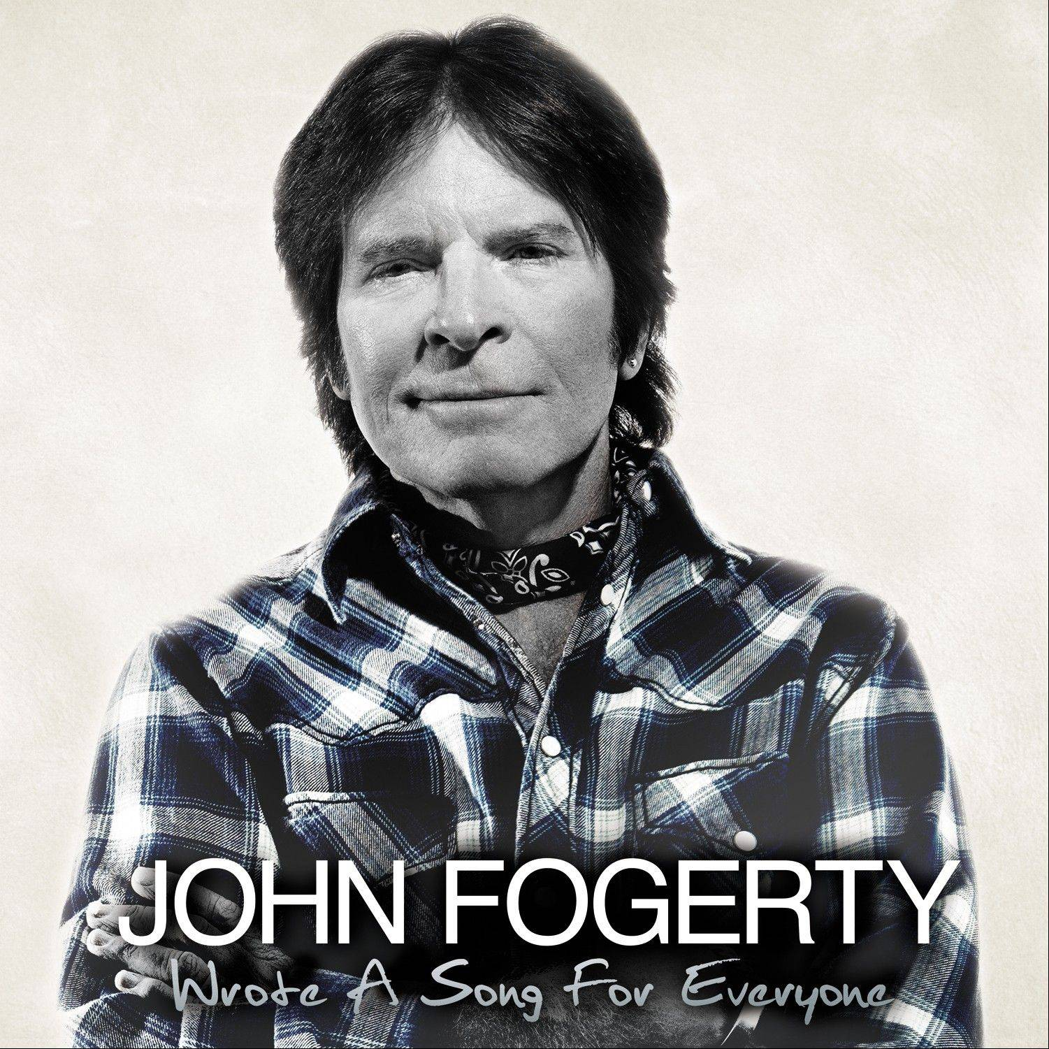 """Wrote a Song for Everyone"" by John Fogerty"