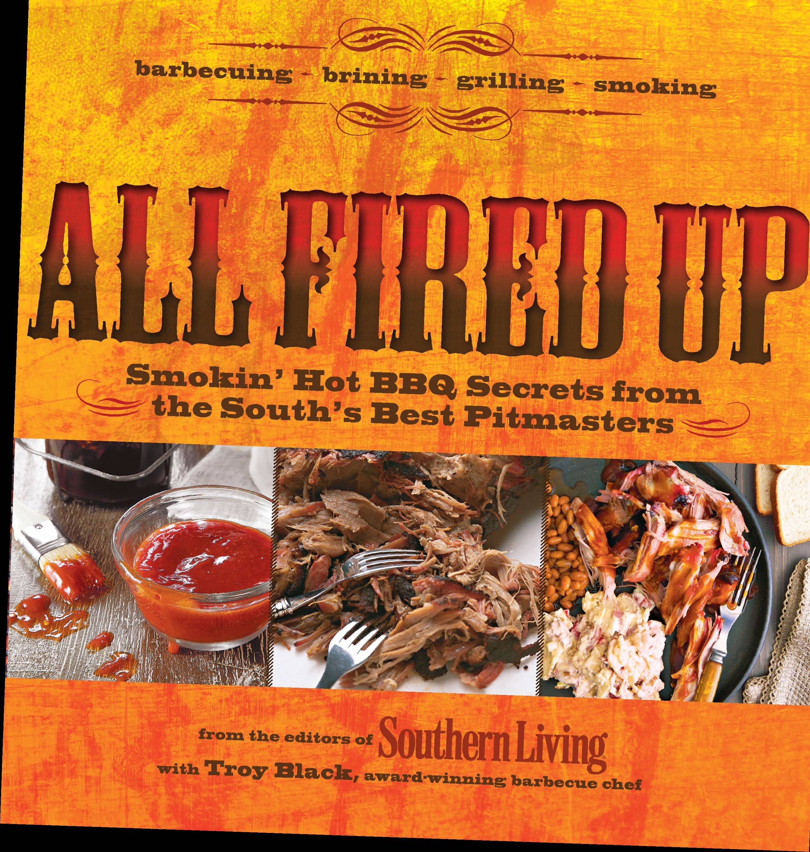 """All Fired Up"" by the editors at Southern Living"