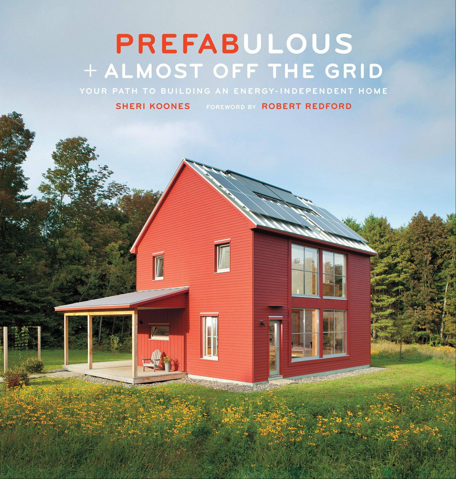 "The cover of Sheri Koones' new book ""Prefabulous + Almost Off the Grid."" Koones is on a mission to educate Americans about home building."
