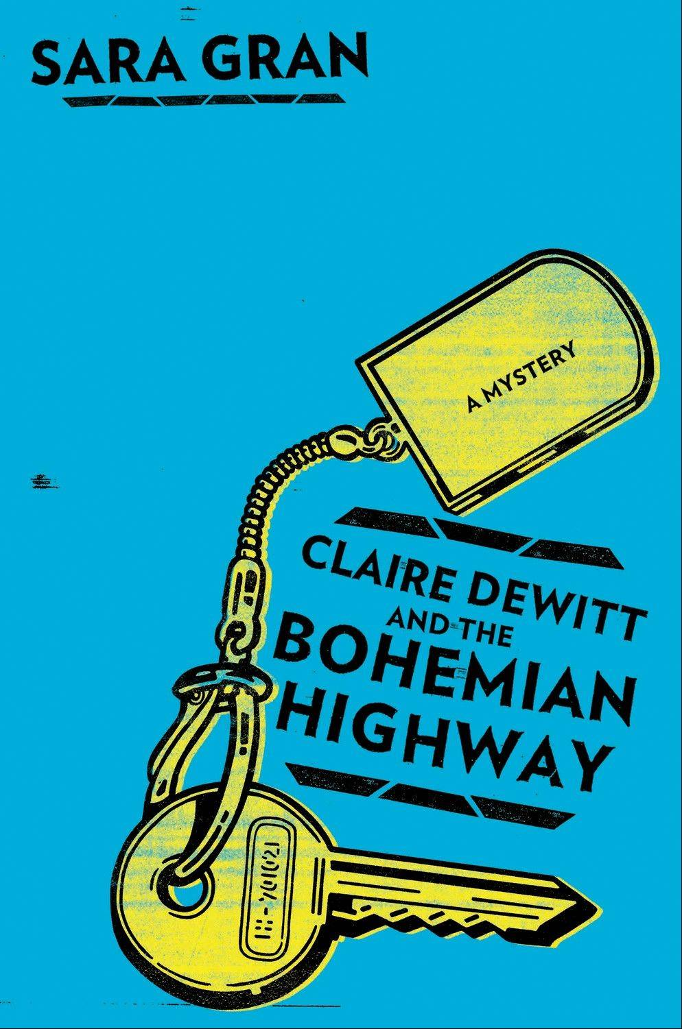 """Claire DeWitt and the Bohemian Highway"" by Sara Gran"