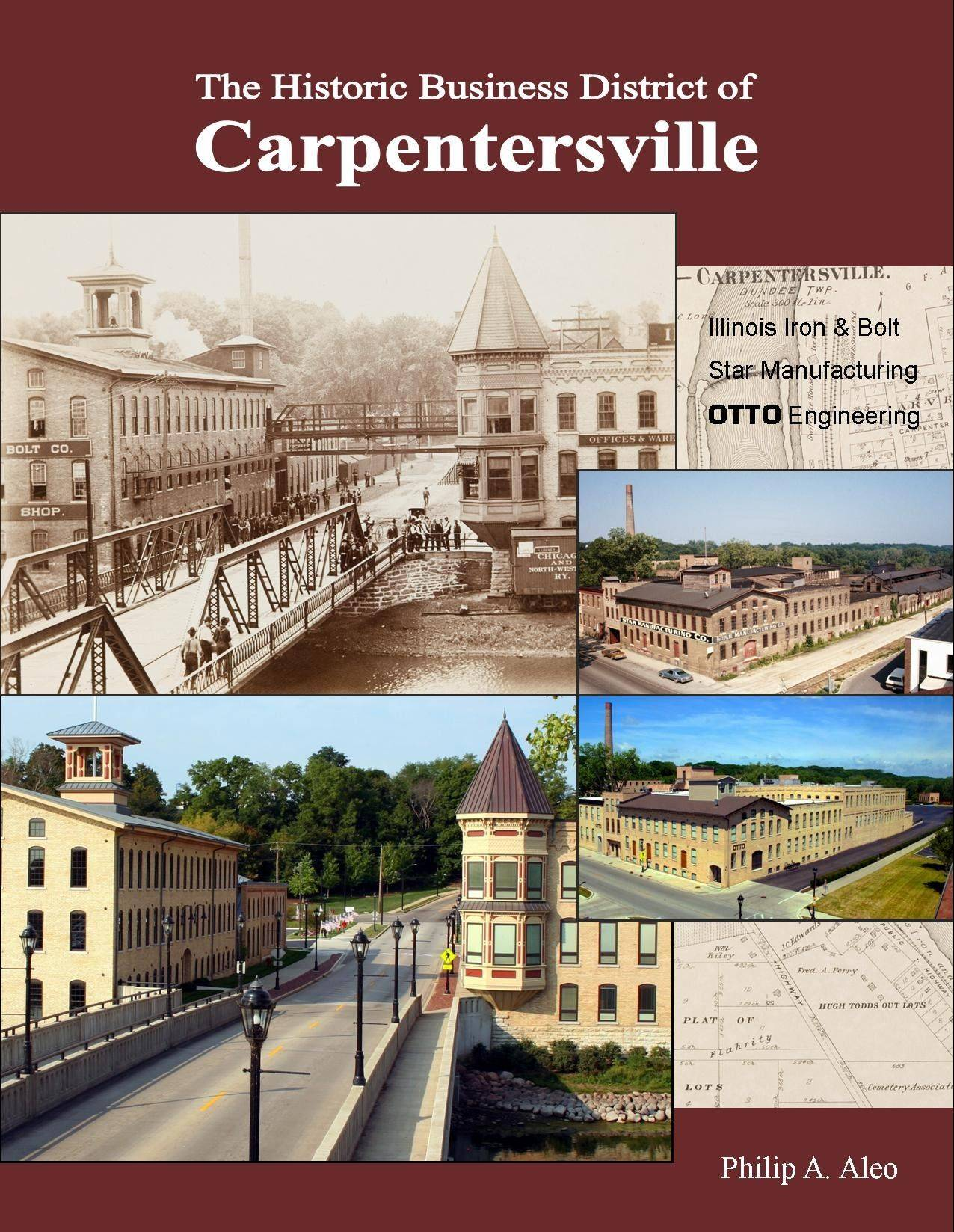 """The Historic Business District of Carpentersville"" is available on Amazon.com, at aleopublications.com and at several retail outlets in Elgin, Carpentersville and the Dundees."