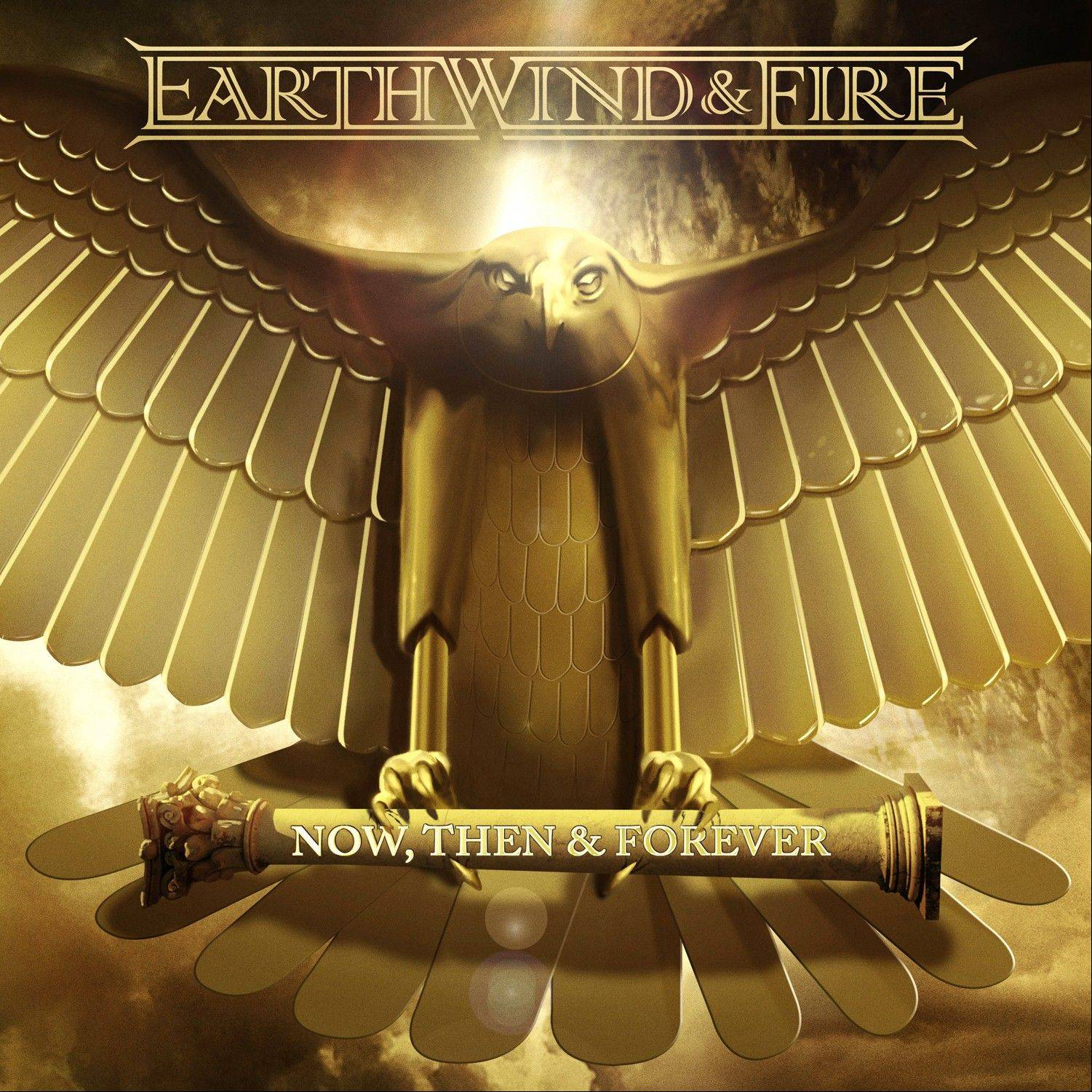 """Now, Then & Forever"" by Earth Wind & Fire"