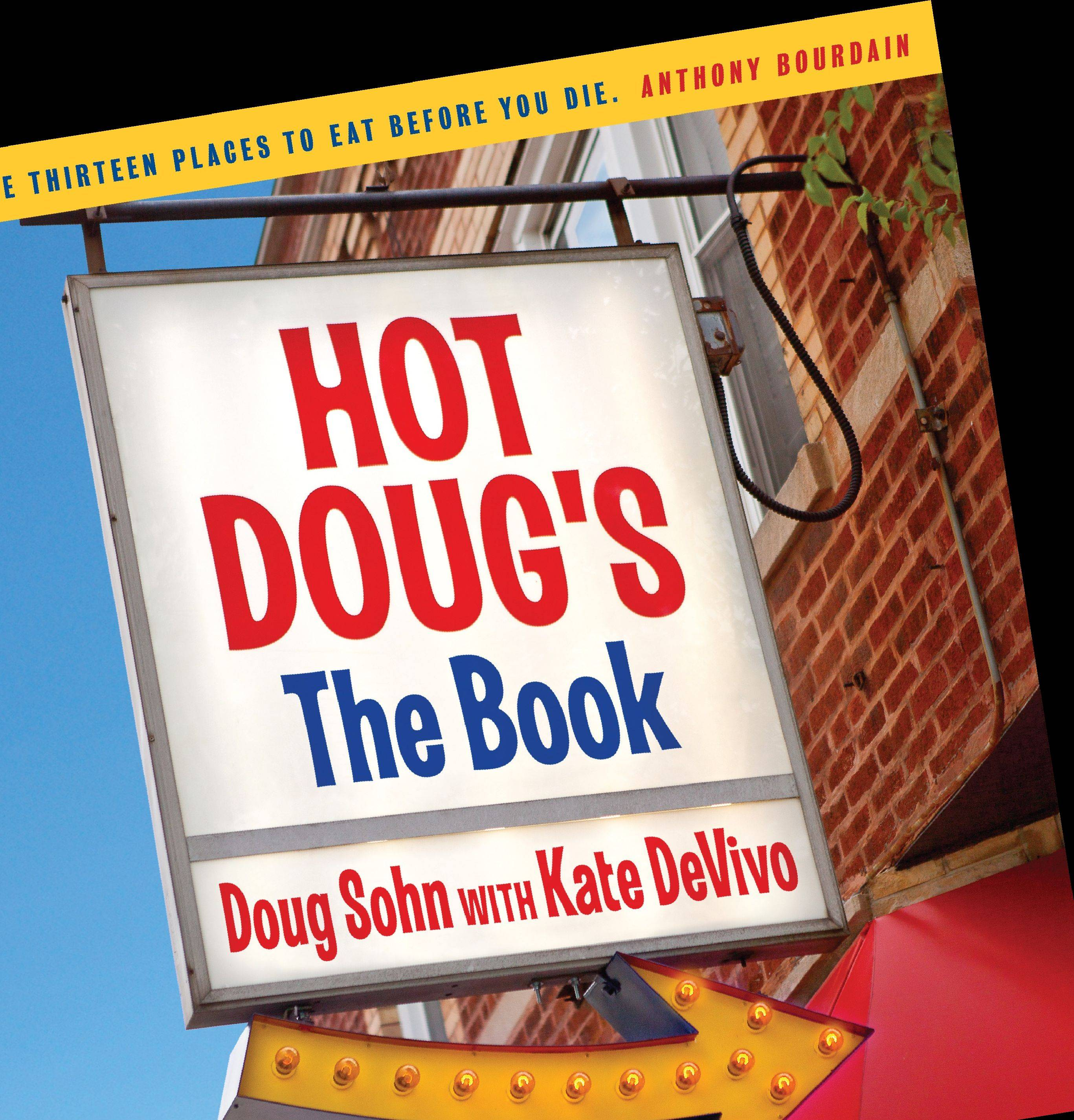 """Hot Doug's: The Book"" by Doug Sohn and Kate DeVivo"
