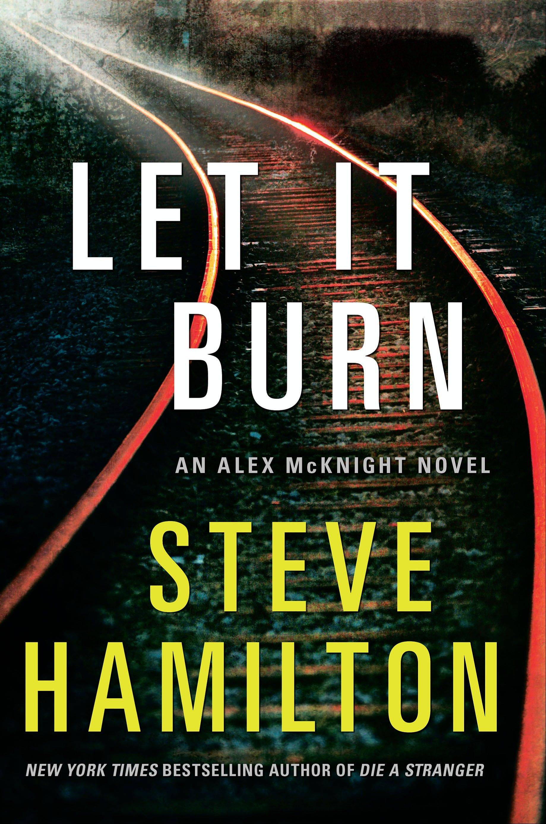 """Let It Burn,"" by Steve Hamilton."