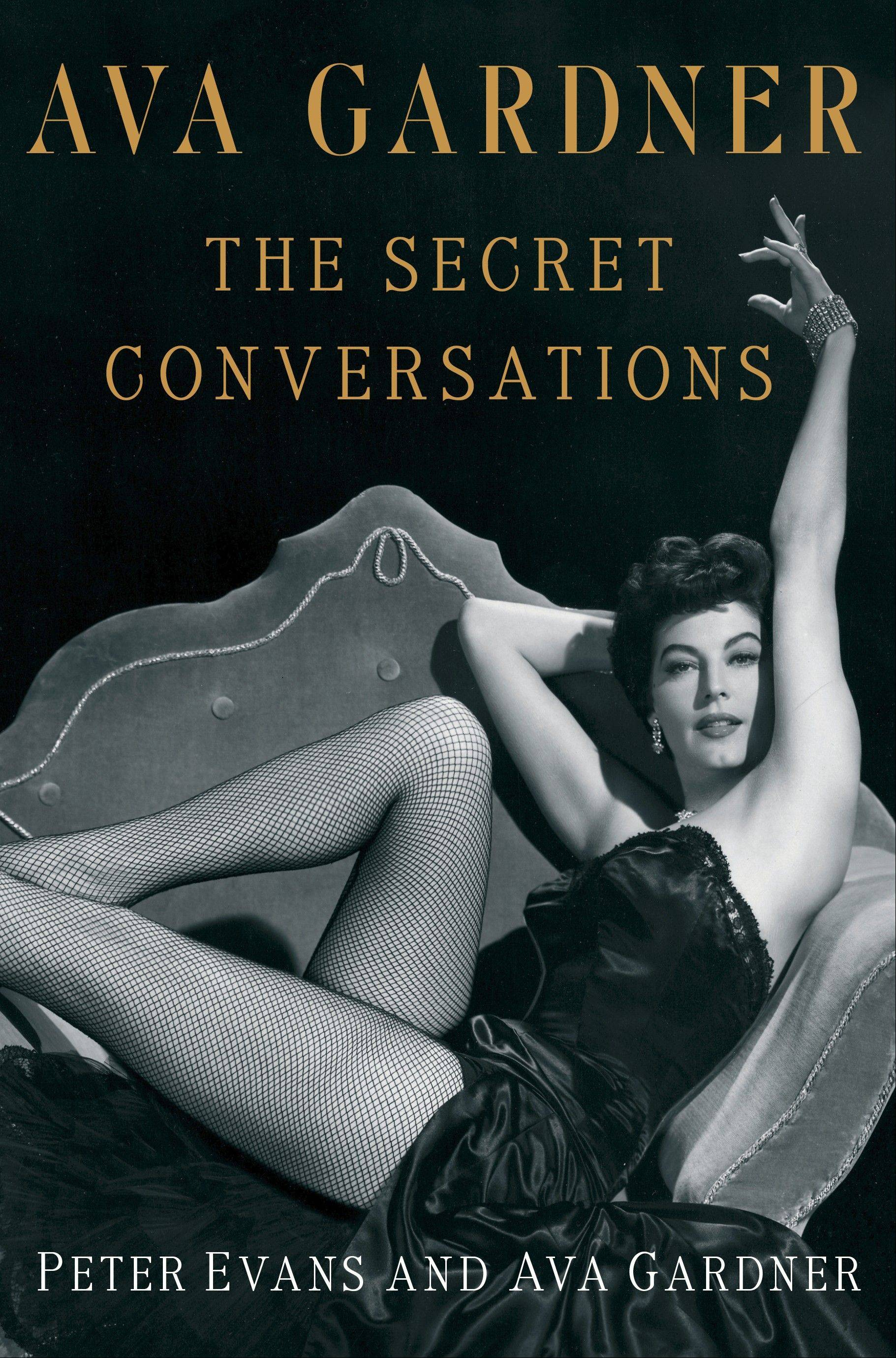 """Ava Gardner: The Secret Conversations"" by Peter Evans and Ava Gardner"