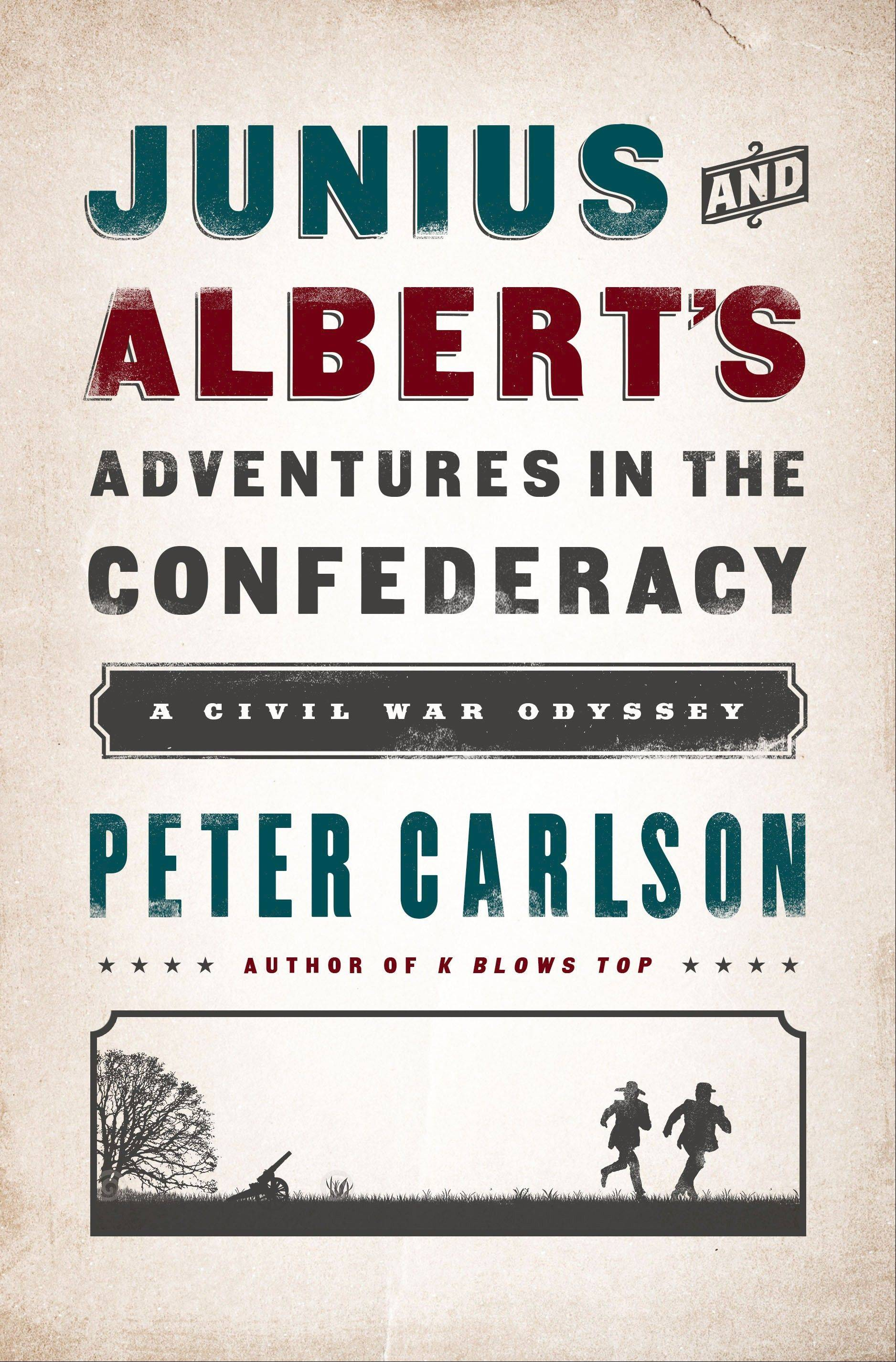 """Junius and Albert's Adventures in the Confederacy"" by Peter Carlson."