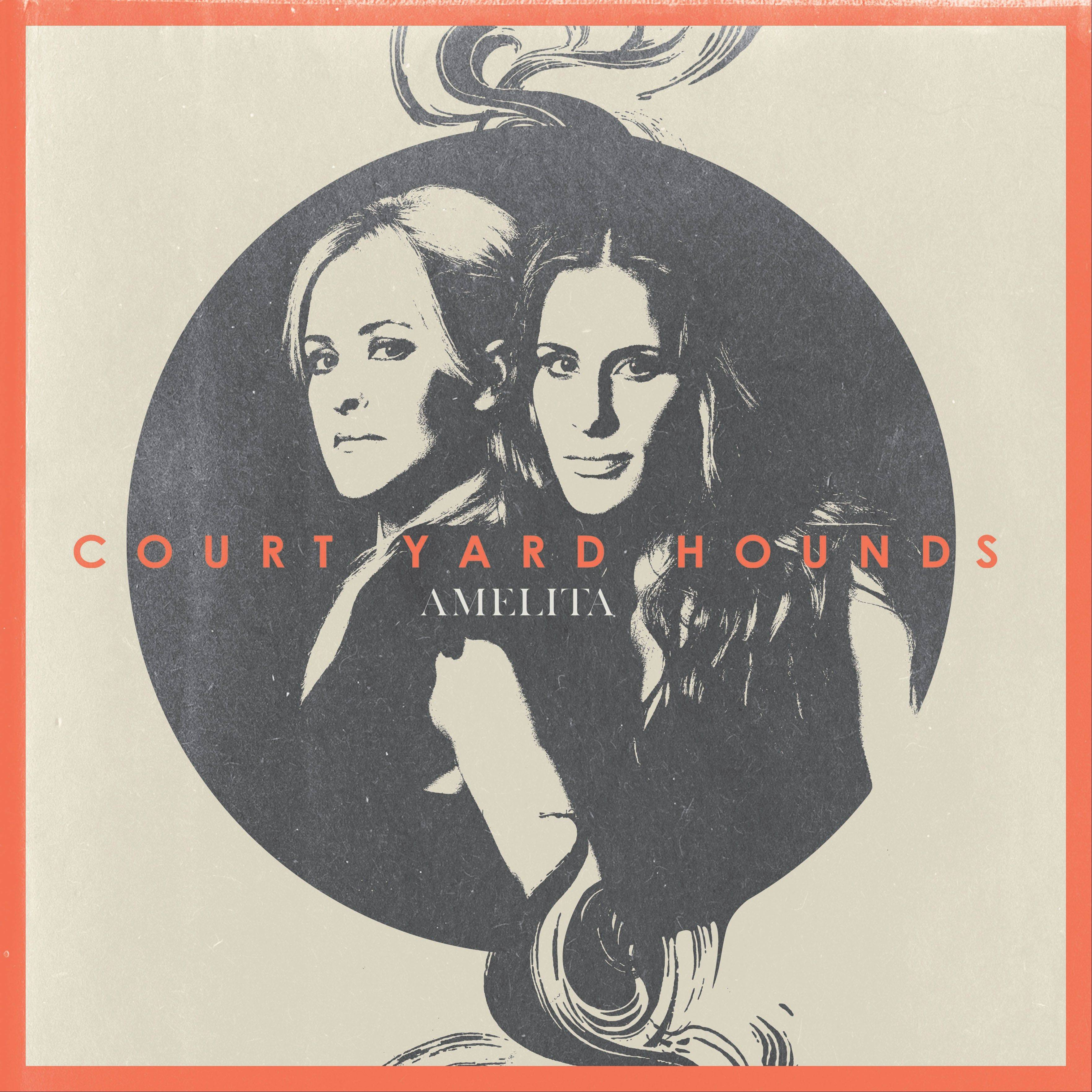"""Amelita"" by Court Yard Hounds"
