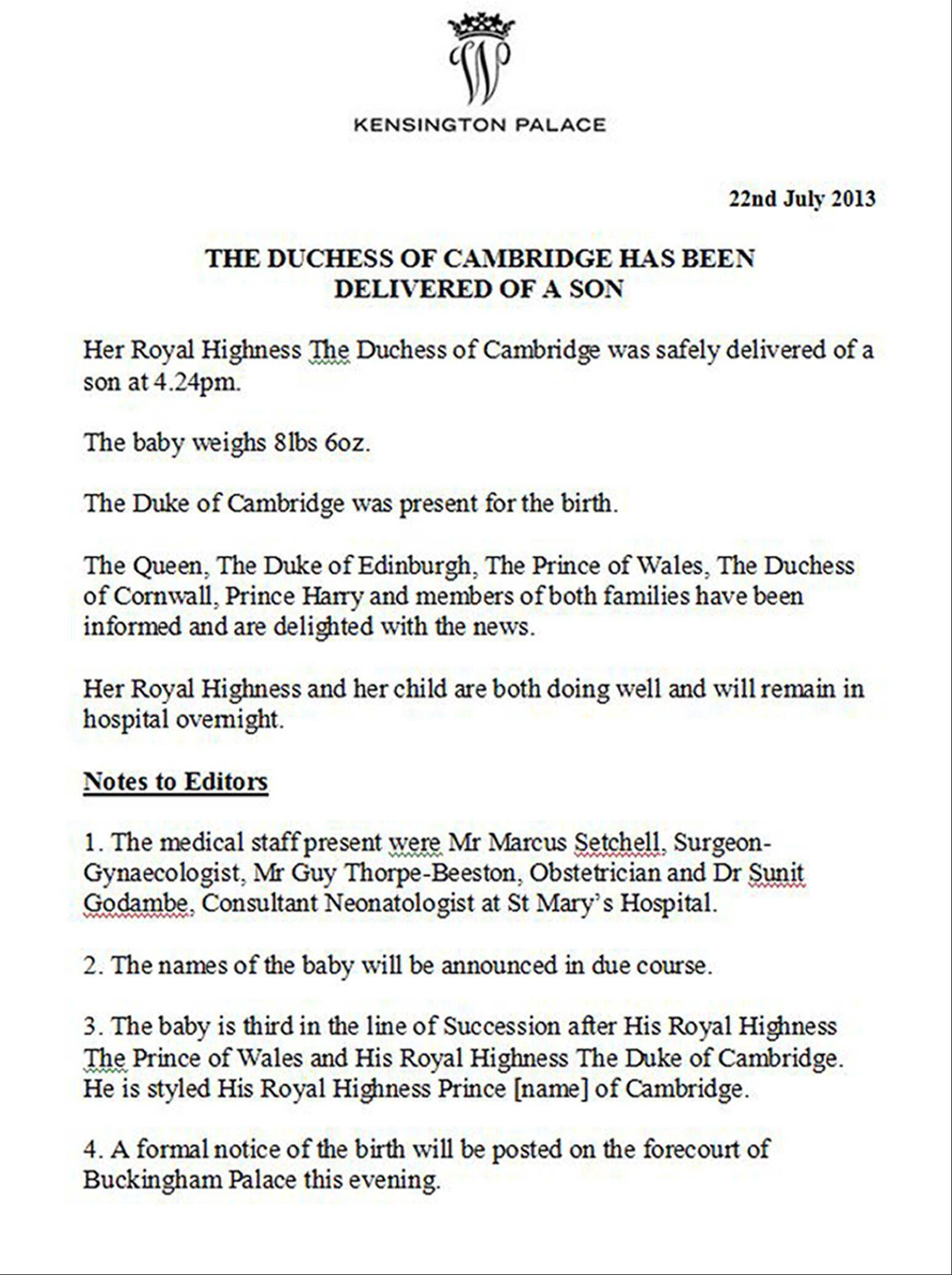 The press release from Kensington Palace announcing the birth of the son of Prince William and Kate, the Duchess of Cambridge, in London, Monday July 22, 2013.