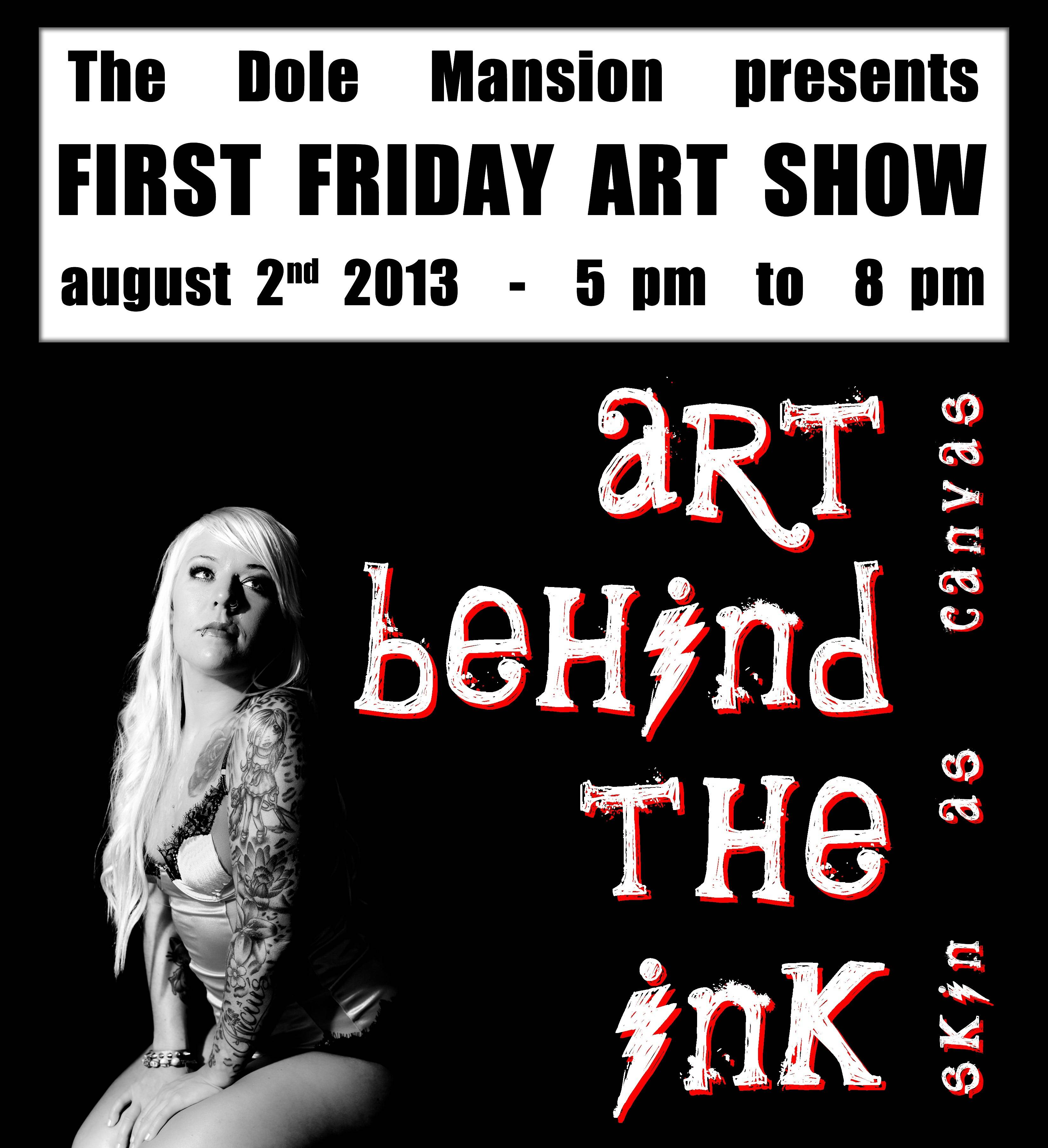 First Friday Art Show at the Dole Mansion on August 2nd! For more information visit www.LakesideLegacy.org.  Model: Collette Shriver  Photography: Melissa Smith of M.A.K. Photography Tattoo Artist: Joe Schaumann of Full Moon Tattoo Makeup, Tan, and Art Direction: Brandy Gisela & Carrie Mackay of Haute Bombshells Graphic Design: Jeff Sevener of J7arts
