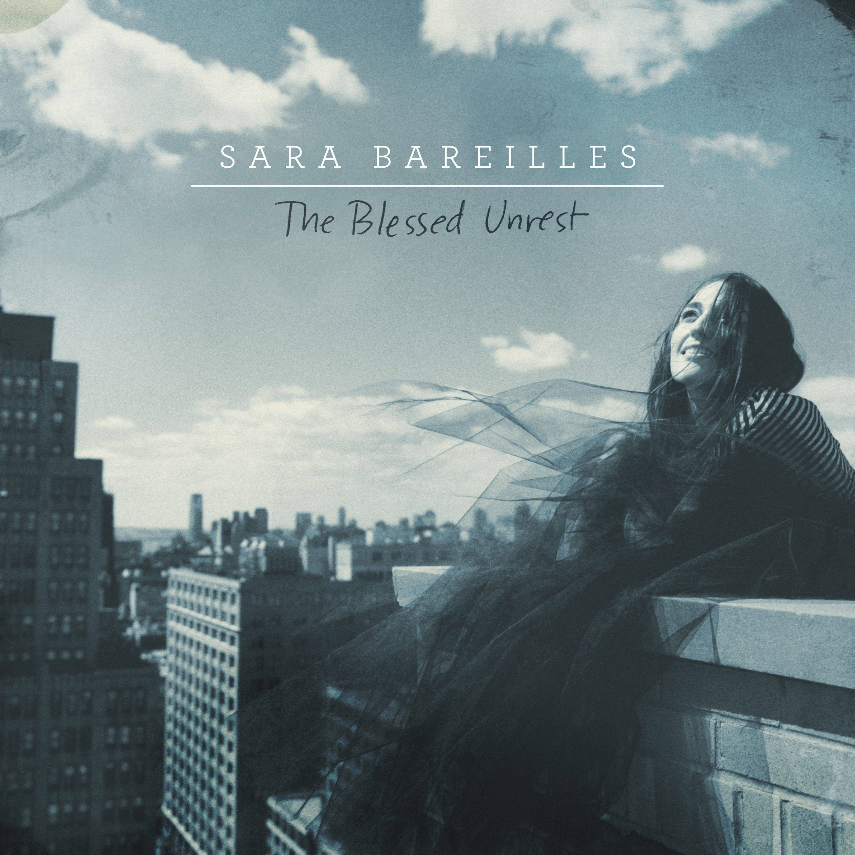 """The Blessed Unrest"" by Sara Bareilles"