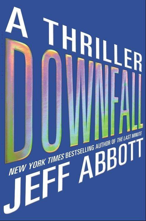 """Downfall"" by Jeff Abbott"