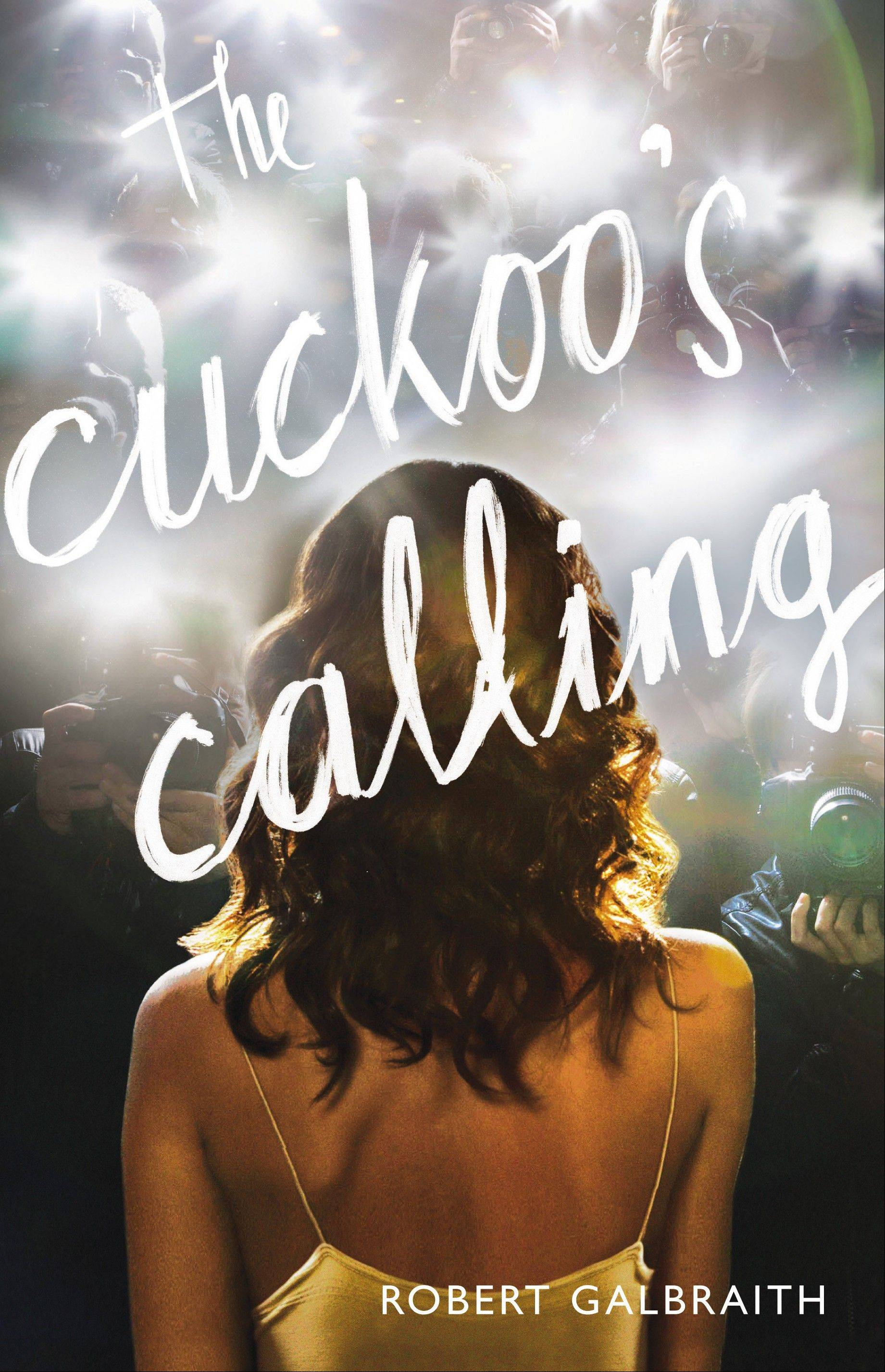 """The Cuckoo's Calling"" by Robert Galbraith, a pseudonym for author J.K. Rowling."