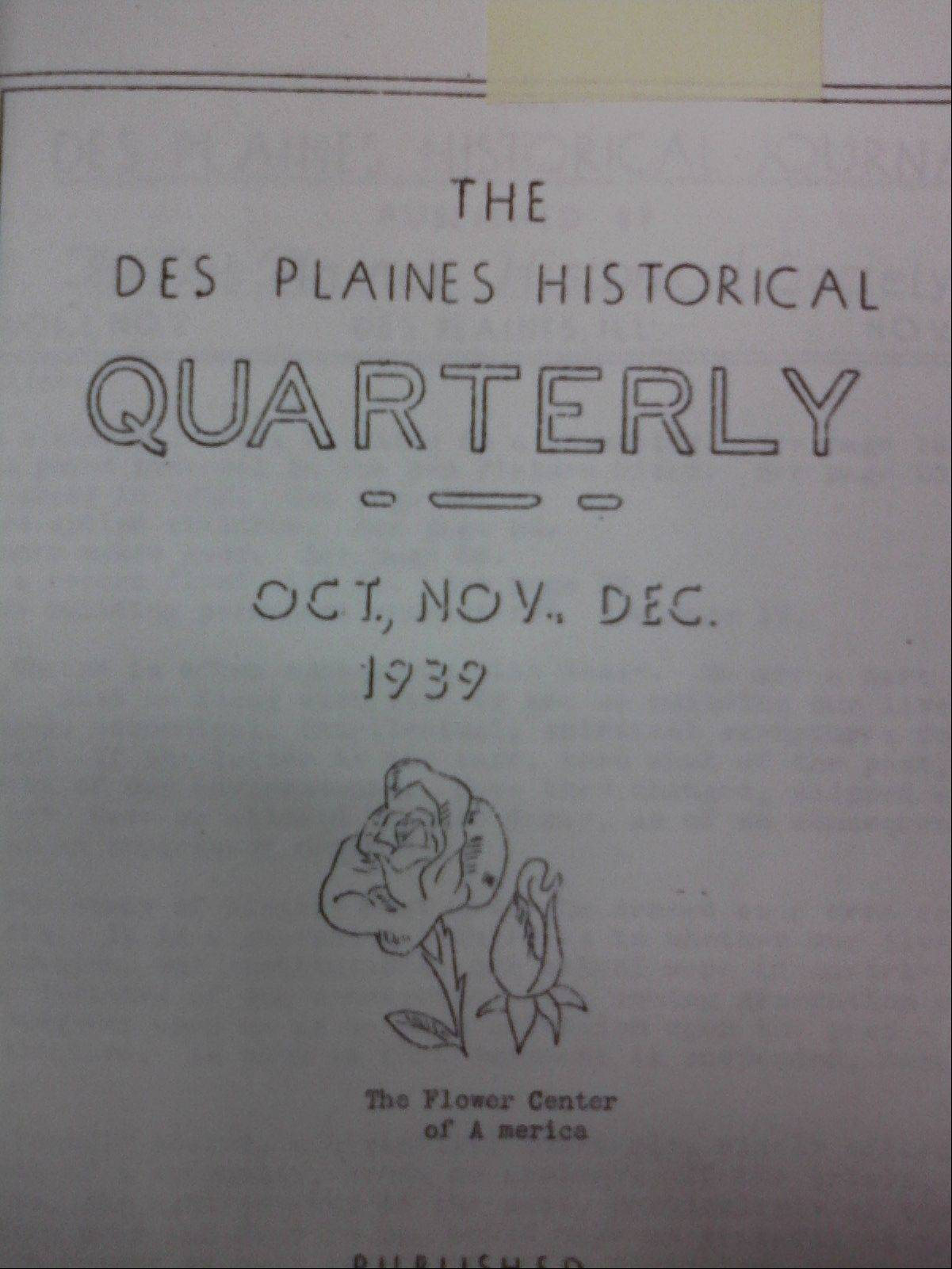 "Before Des Plaines became the ""City of Destiny,"" it was the ""City of Roses"" and used the motto in this copy of the Des Plaines Historical Society's quarterly magazine."