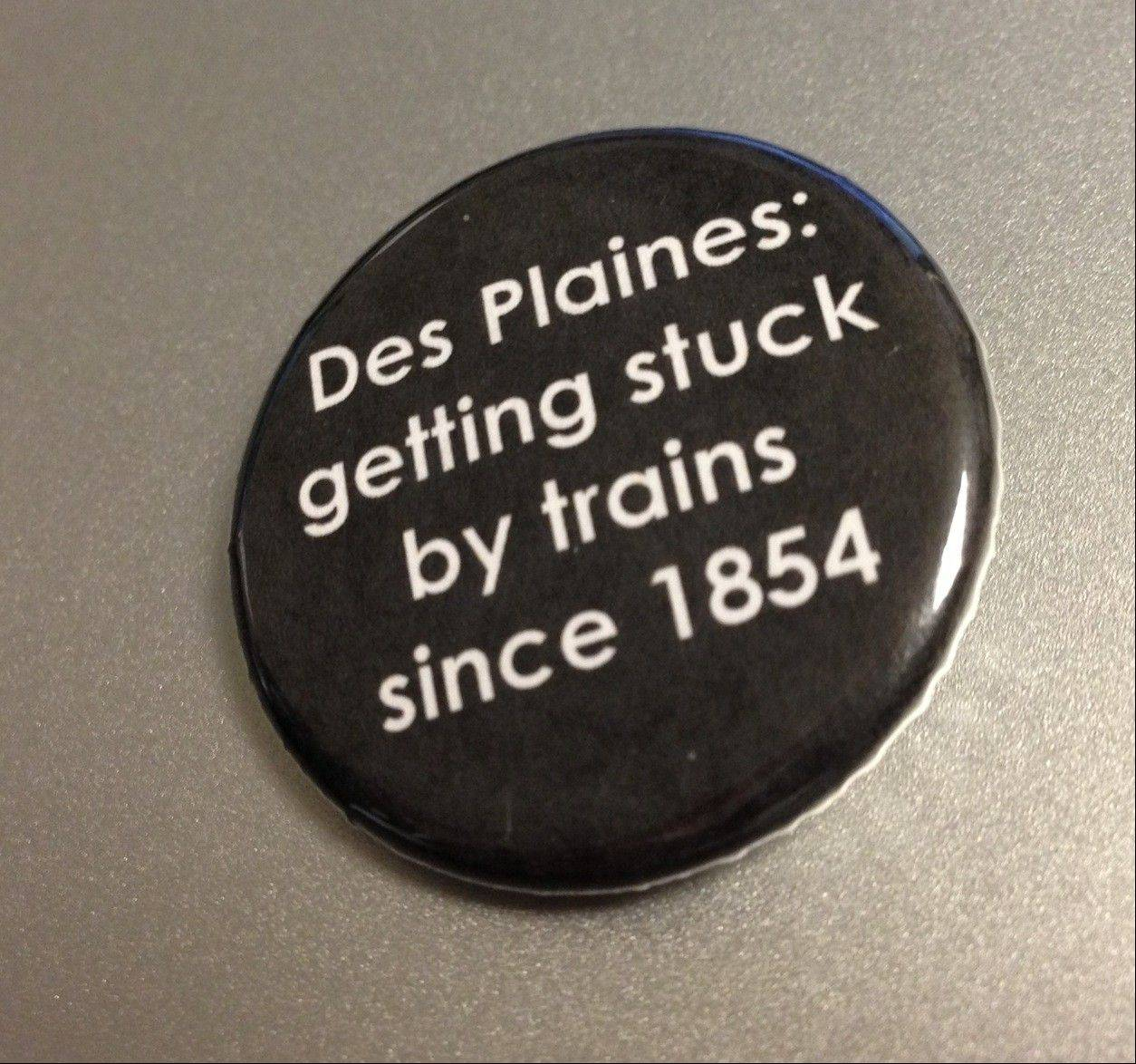 "While Des Plaines is known as the ""City of Destiny,"" no one who has ever been stuck in traffic can argue with the motto on this button sold by the Des Plaines History Center."