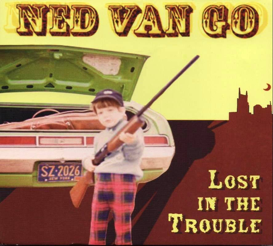 "Ned Van Go, ""Lost in the Trouble"""