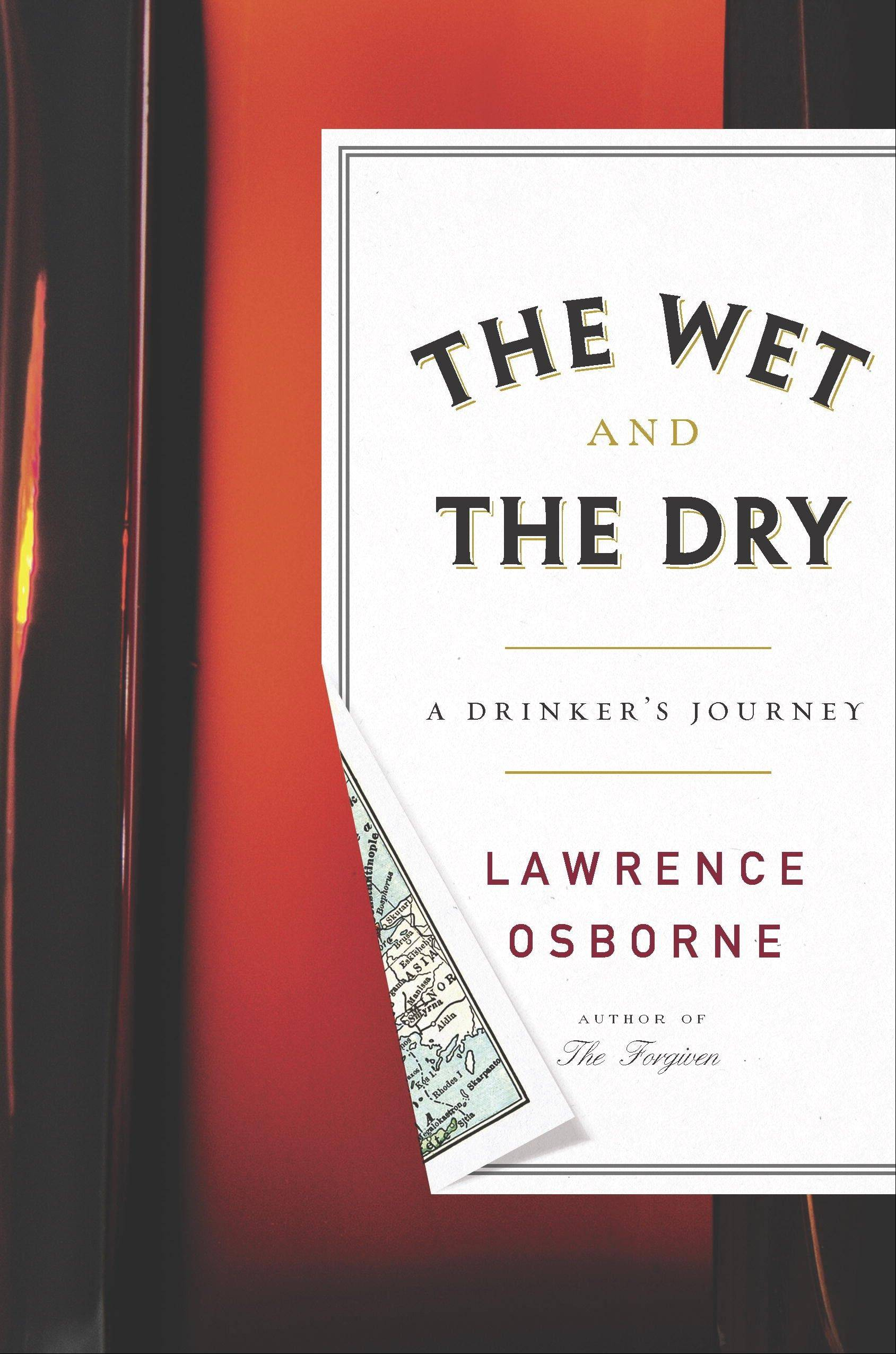 """The Wet and The Dry: A Drinker's Journey"" by Lawrence Osborne"