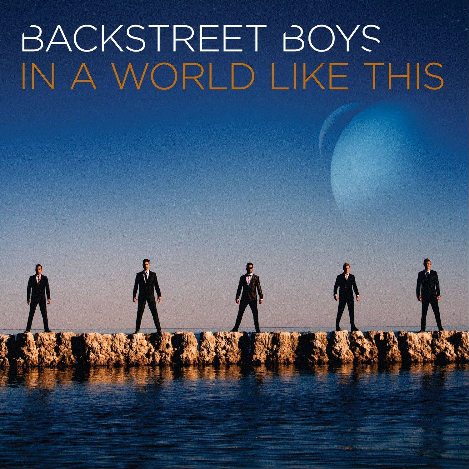 """In a World Like This"" by Backstreet Boys"