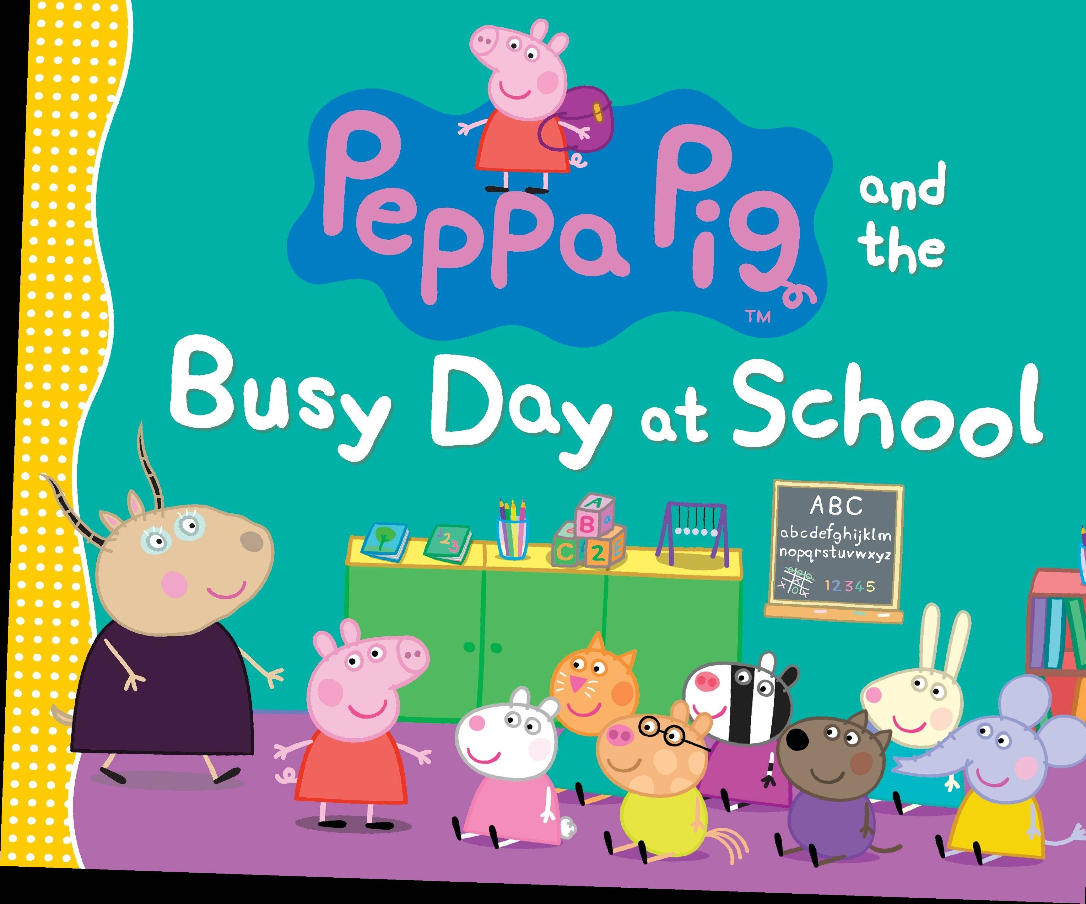 """Peppa Pig and the Busy Day at School,"" (Candlewick Press, 2013), $12.99, 32 pages."