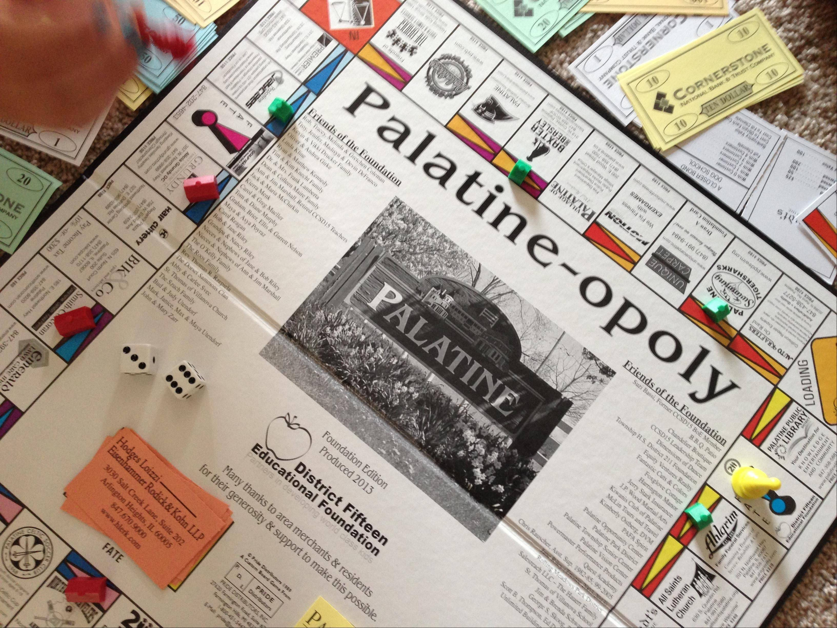 The District 15 Educational Foundation created a Palatine-opoly game as a fundraiser. The game features Palatine business, landmarks and organizations.