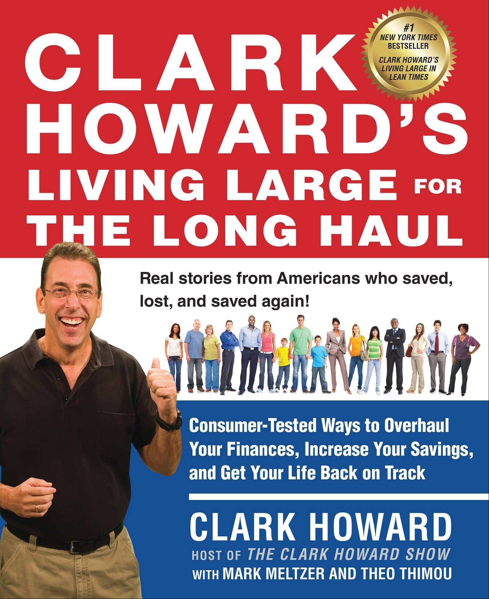 """Living Large for the Long Haul"" signifies more than a collection of hints for saving money. It cements Clark Howard as a kind of economist folk hero."