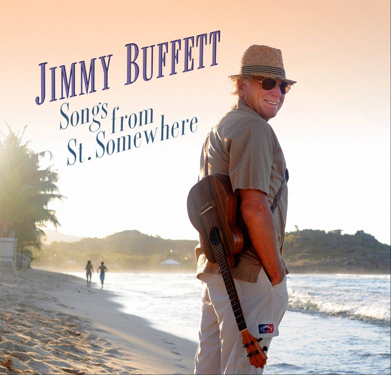 """Songs From St. Somewhere"" by Jimmy Buffett"