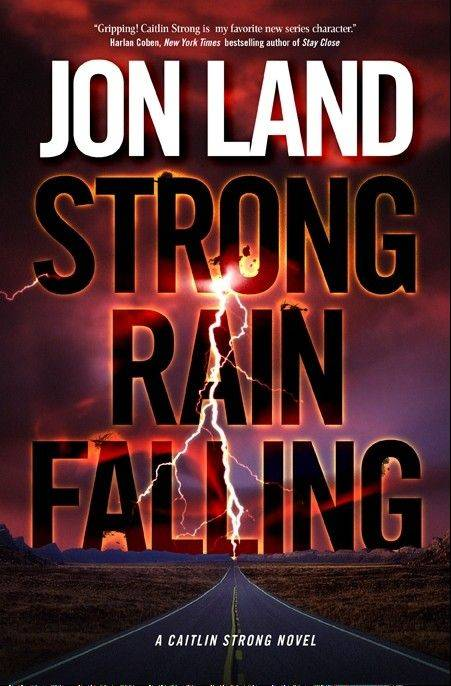 """Strong Rain Falling"" by Jon Land"