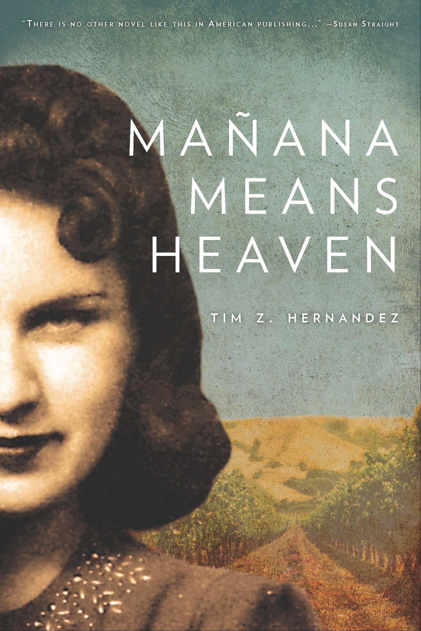 �Manana Means Heaven� by Tim Z. Hernandez