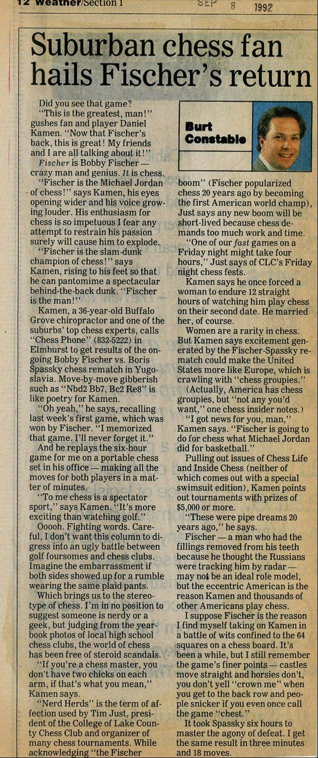 Chiropractor Daniel Kamen gushes about the play of chess master Bobby Fischer in this 1992 column.