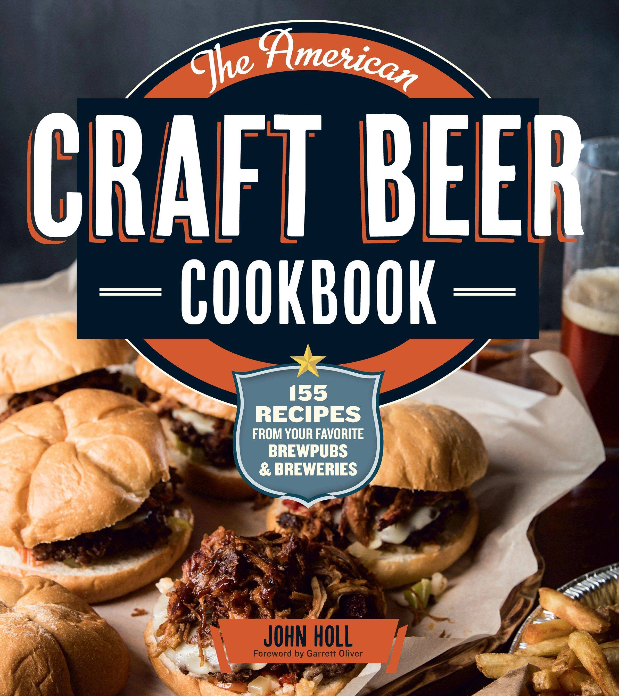"""The American Craft Beer Cookbook"" by John Holl (2013 Storey)"