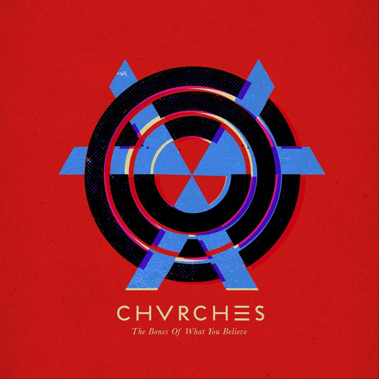 """Bones of What You Believe"" by Chvrches"