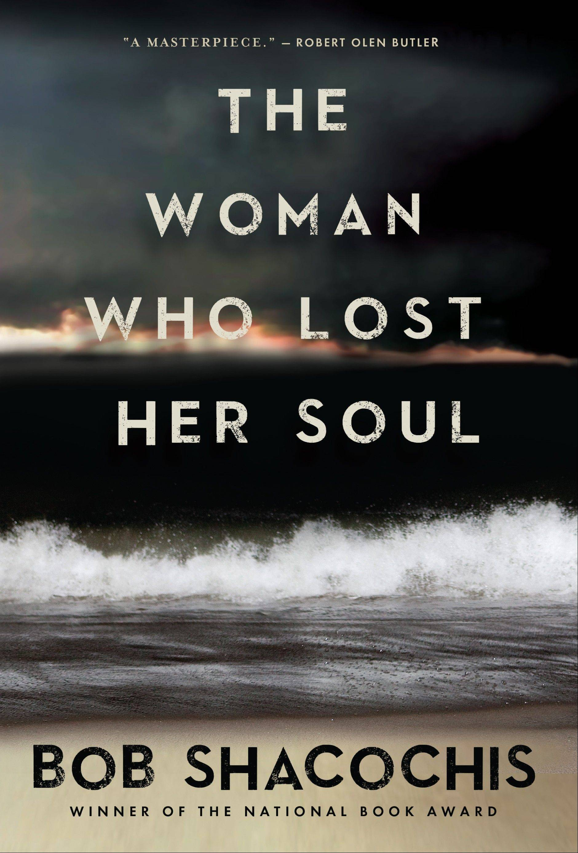 """The Woman Who Lost Her Soul"" by Bob Shacochis"