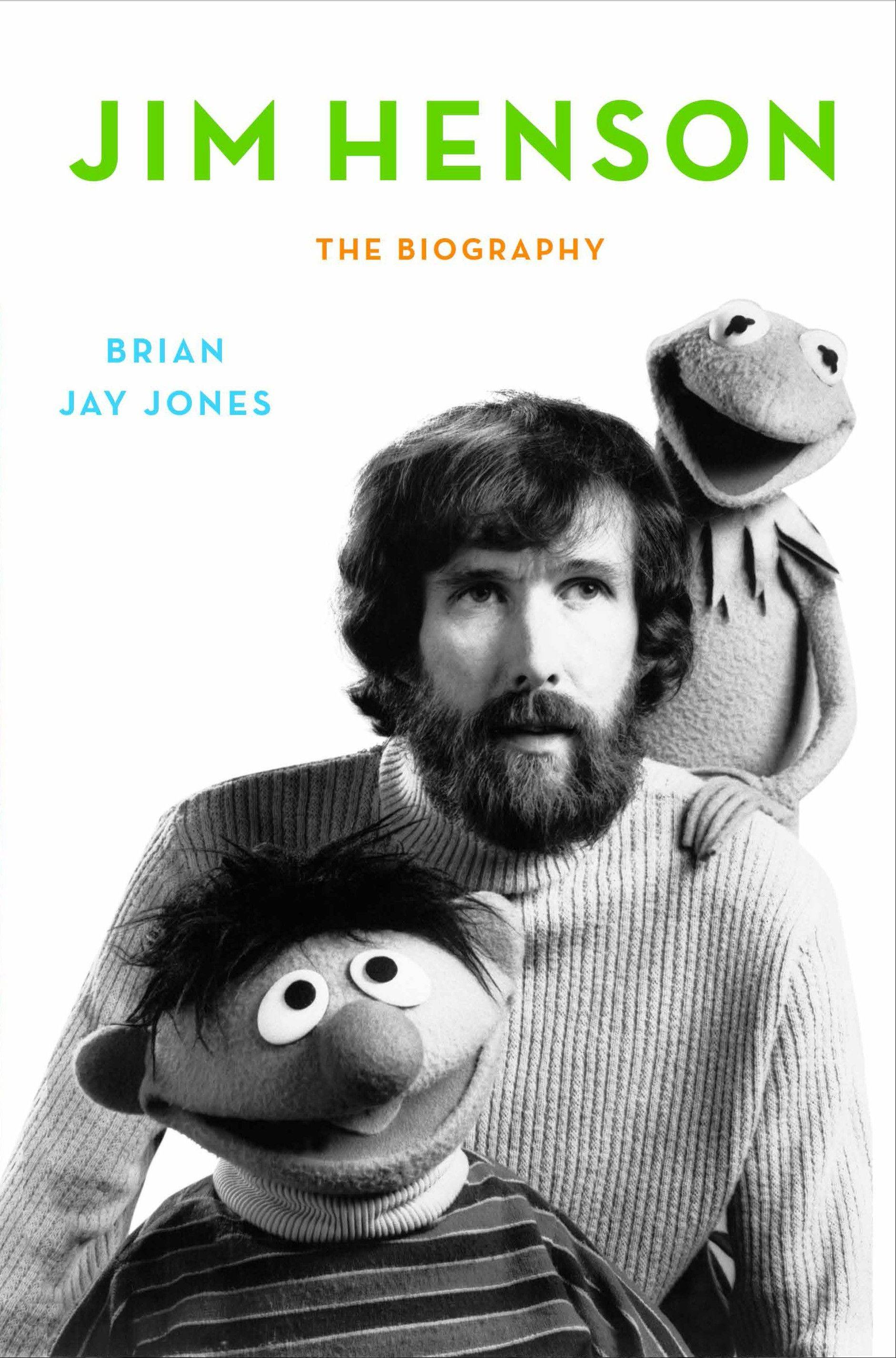 """Jim Henson: The Biography"" by Brian Jay Jones"