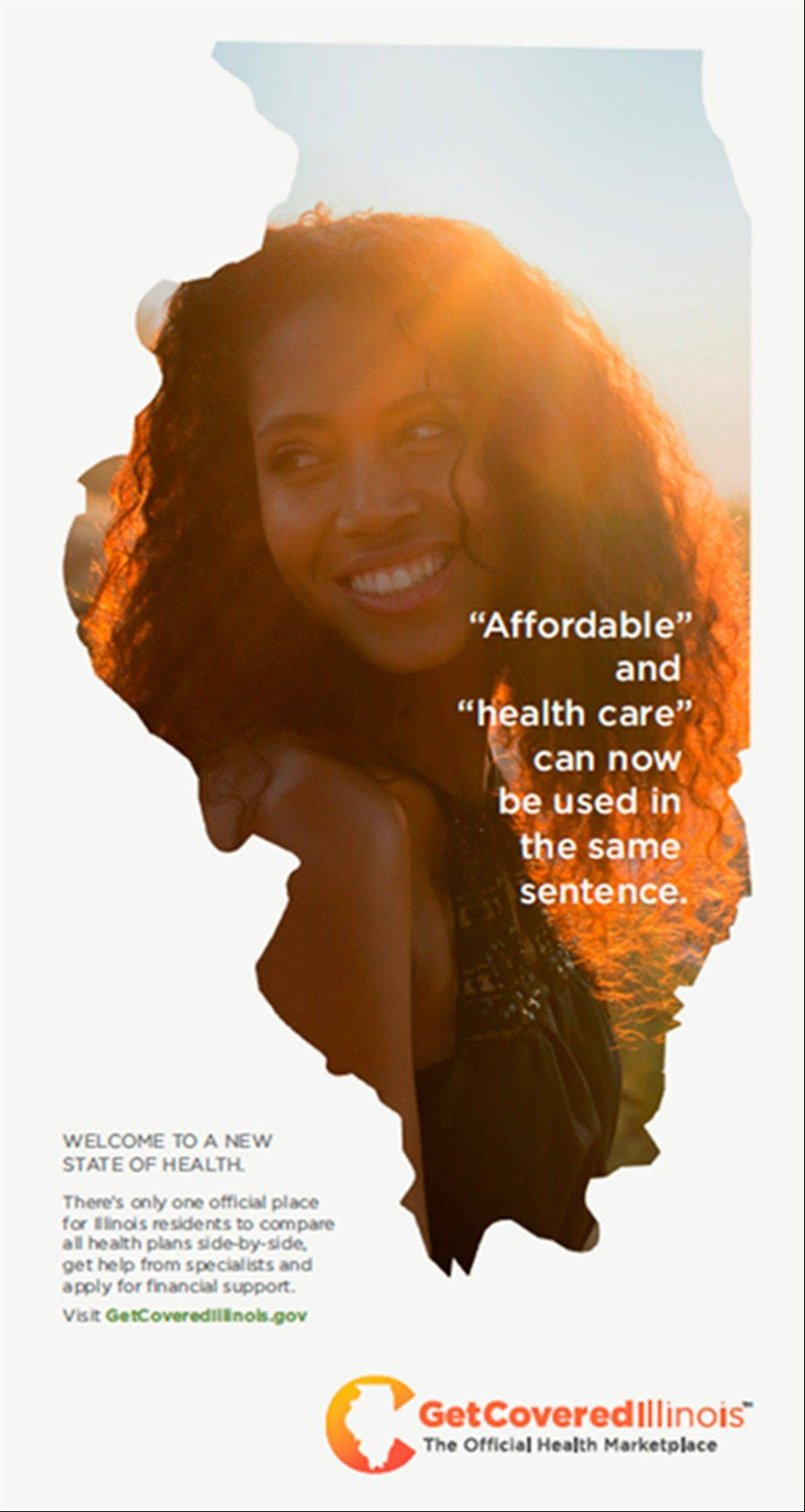 This undated image provided by the Illinois Health Insurance Marketplace shows one of three print ads that Illinois will launch Tuesday in an advertising campaign to inform Illinois residents about the health insurance marketplace opening that day that will connect people with new benefits under President Barack Obama's health care law.