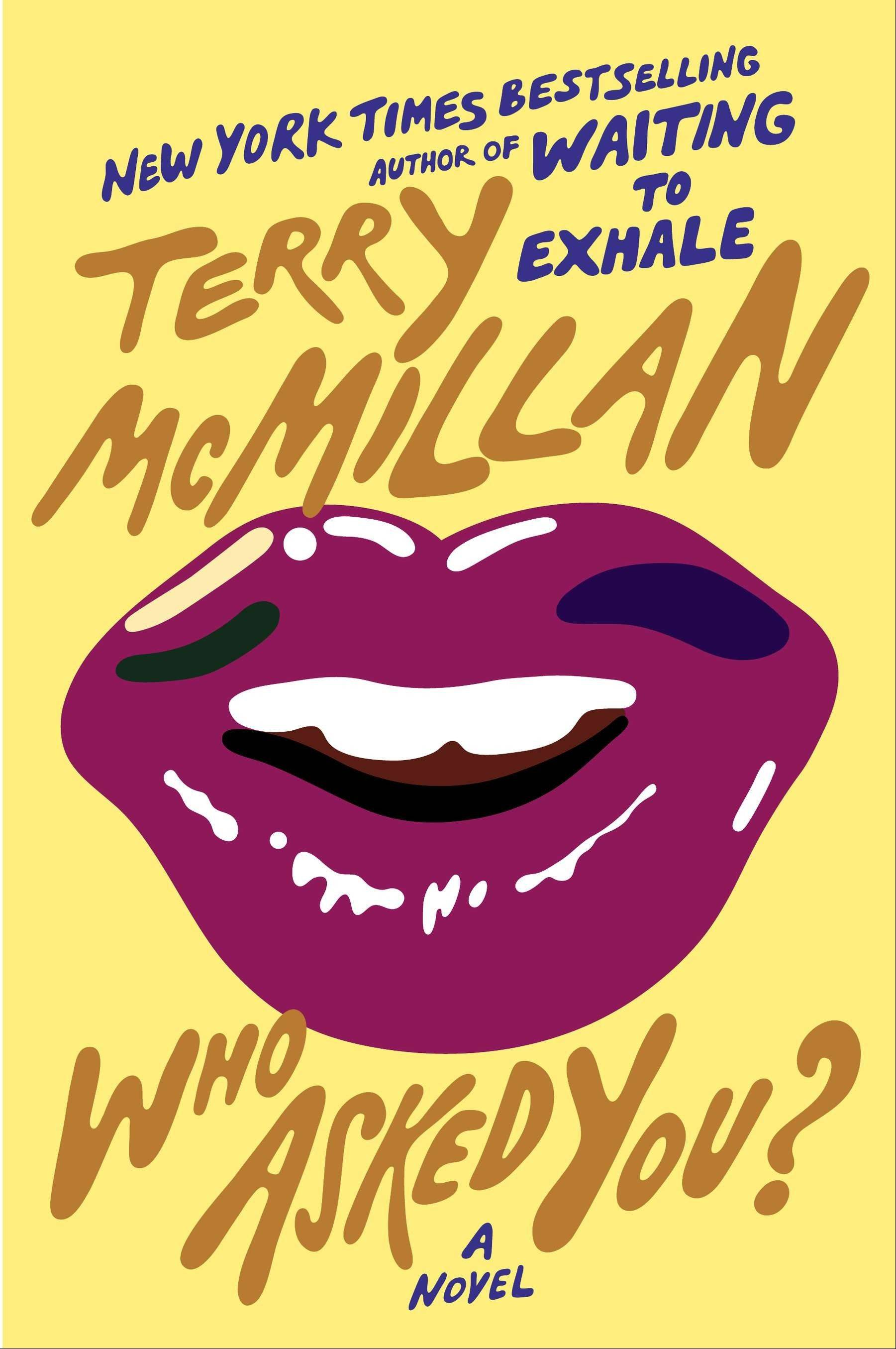 �Who Asked You� by Terry McMillan