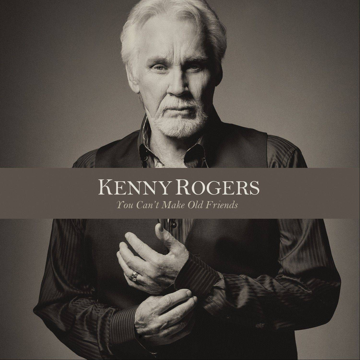 """You Can't Make Old Friends"" by Kenny Rogers"