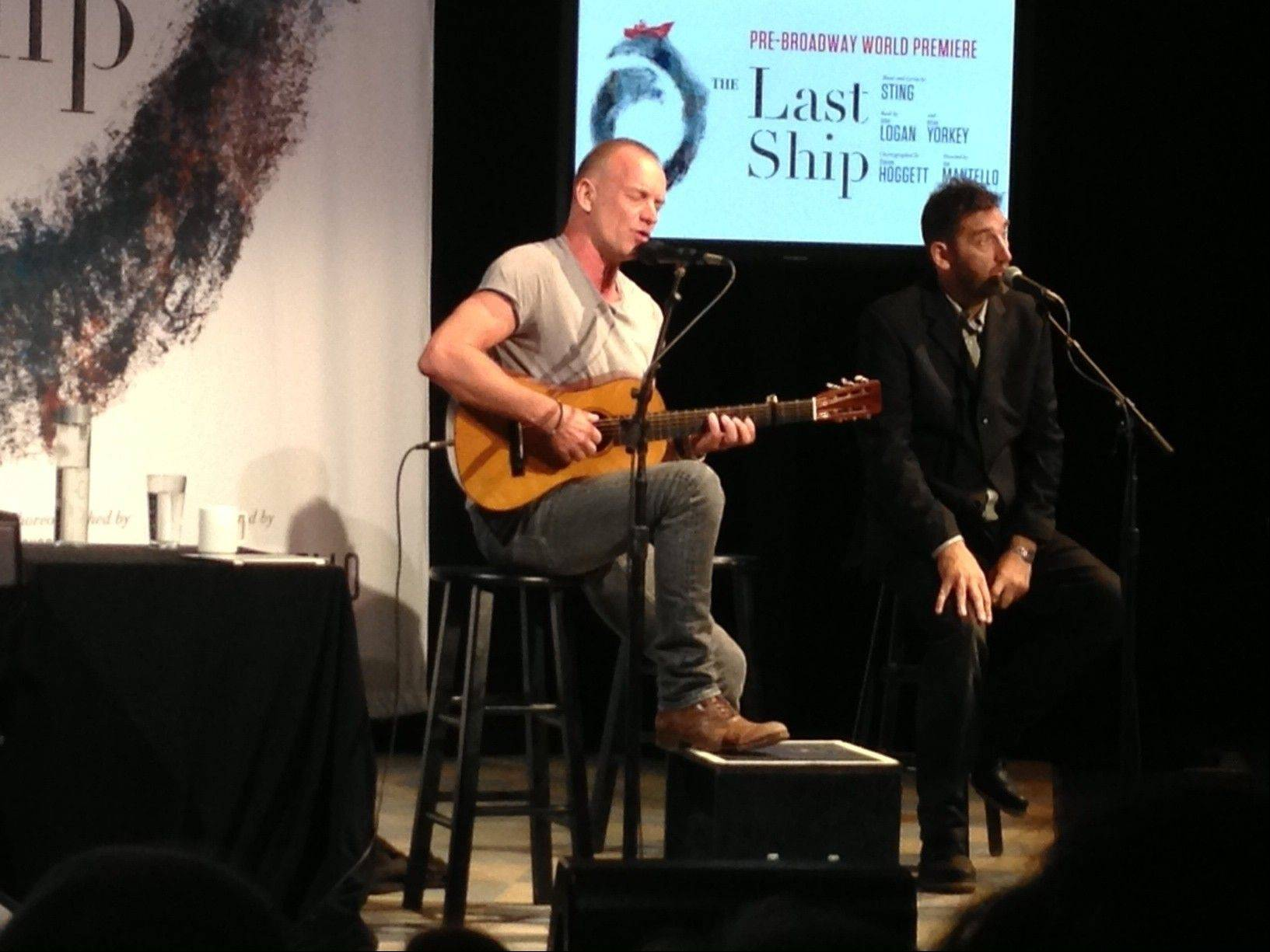 "Sting and actor Jimmy Nail performed songs from ""The Last Ship"" at the Broadway Playhouse at Water Tower Place in Chicago Friday. The two were promoting Sting's album of the same name and the fact that Chicago will host the pre-Broadway world premiere of ""The Last Ship"" at the Bank of America Theatre from June 10 to July 13, 2014."