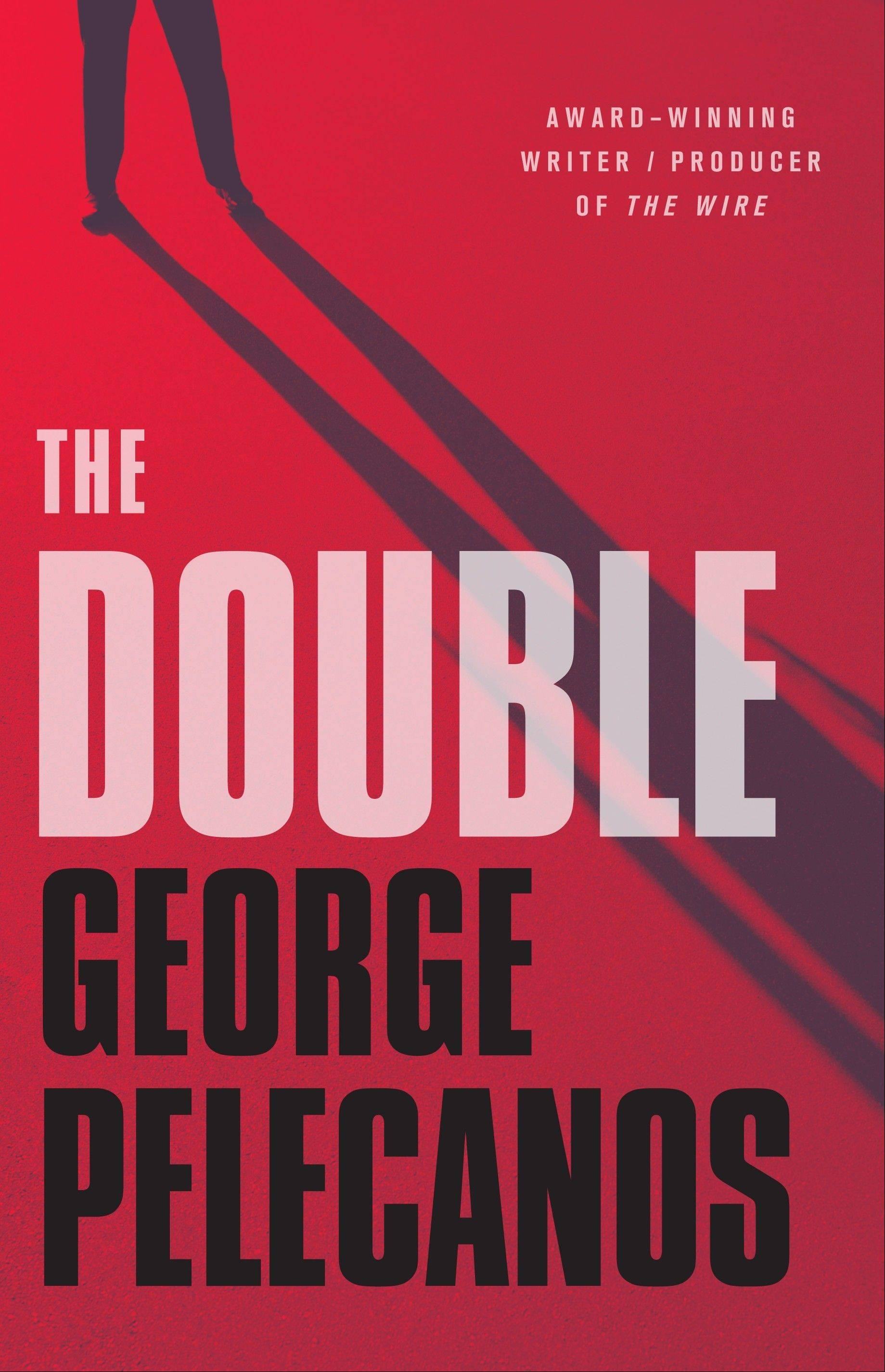 """The Double"" by George Pelecanos"