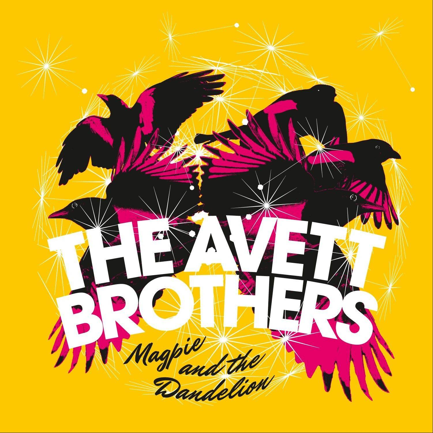"The Avett Brothers, ""Magpie And The Dandelion"""