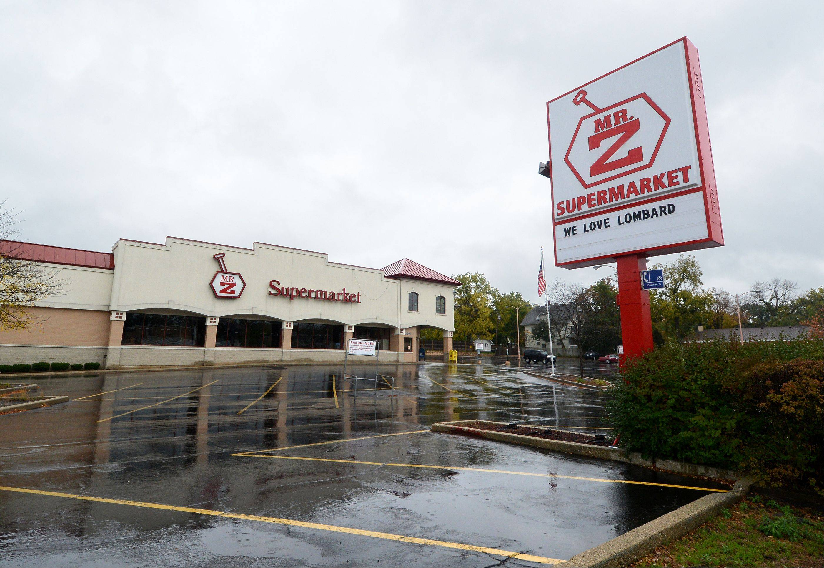 Lombard officials say they're eager to fill the vacancy created by the closing of Mr. Z's Supermarket at 401 S. Main St.