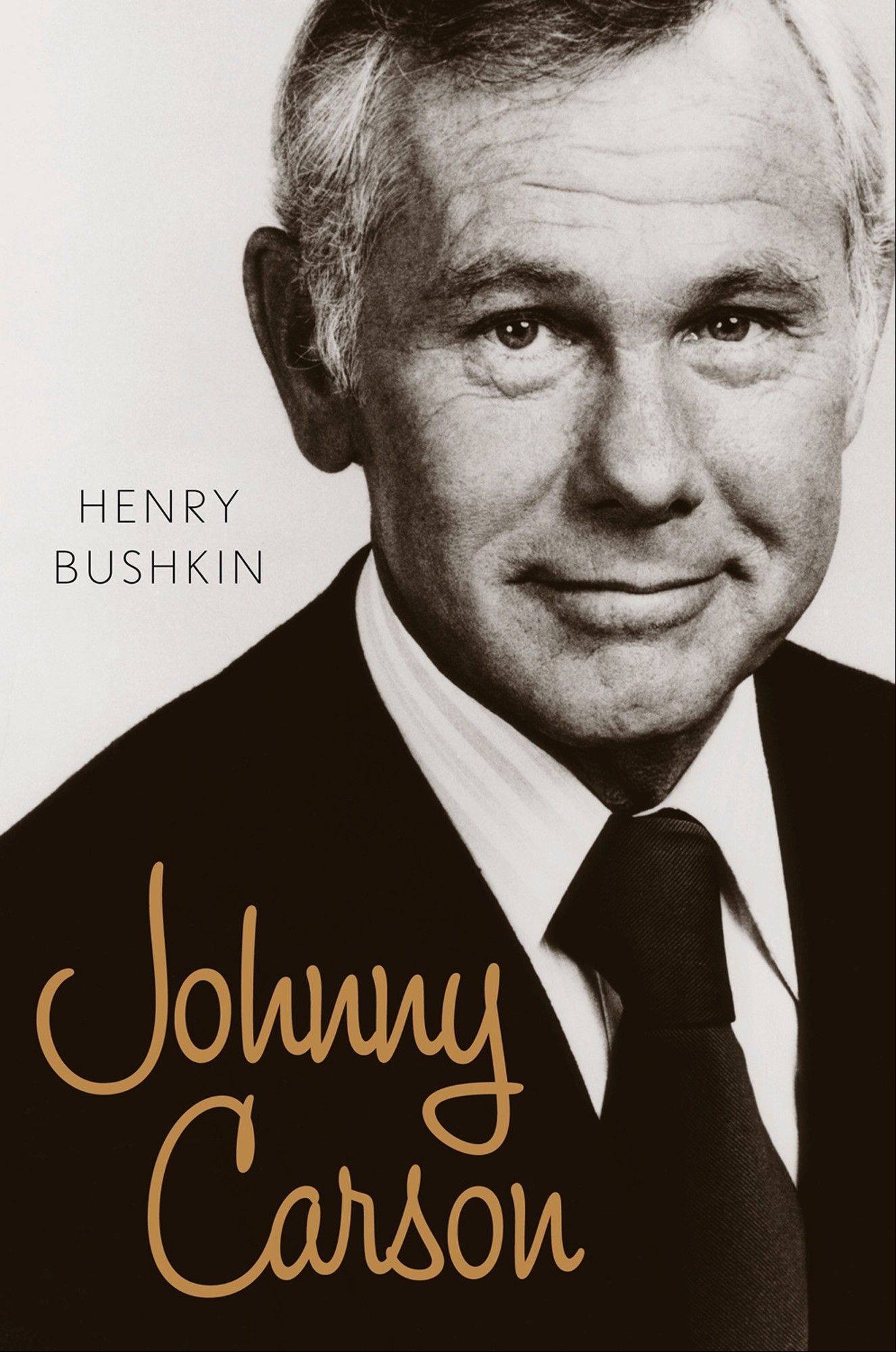 "Henry Bushkin's ""Johnny Carson,"" which offers a peak inside the TV host's life."