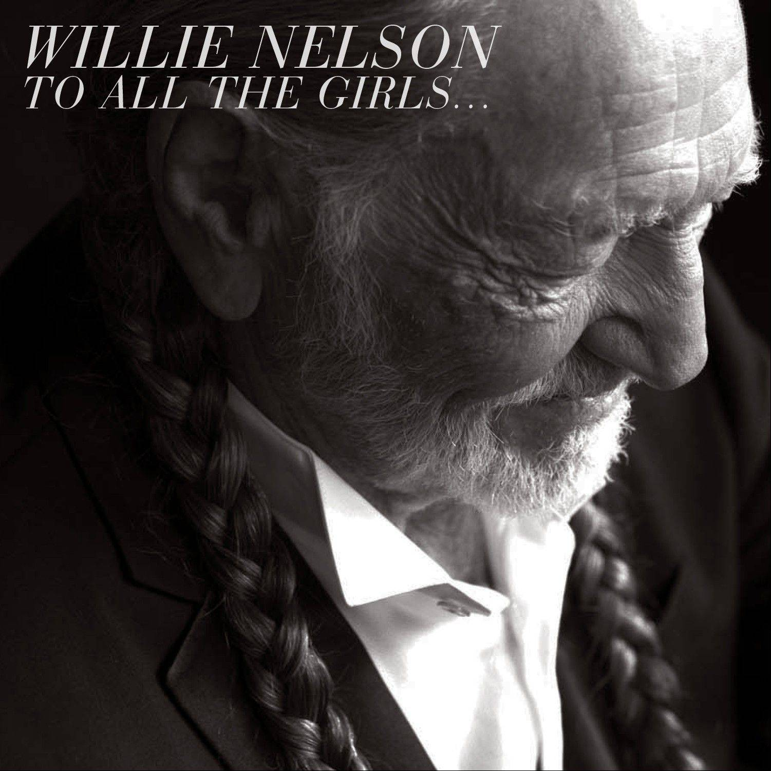"Willie Nelson, ""To All the Girls ..."""