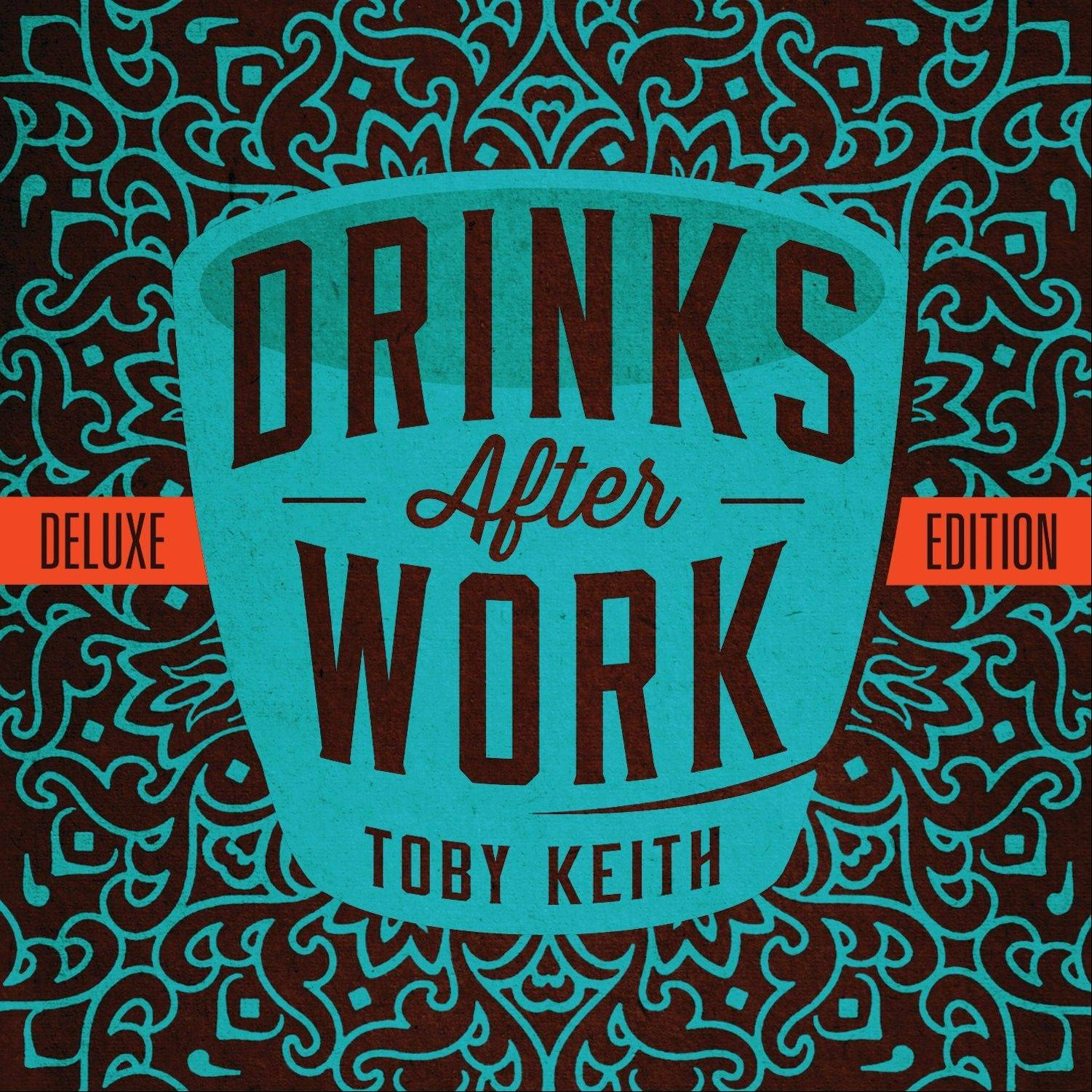 �Drinks After Work,� the latest release by Toby Keith, shows he�s still at the top of his game.